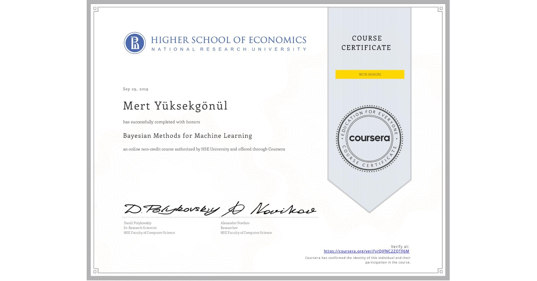 View certificate for Mert Yüksekgönül, Bayesian Methods for Machine Learning, an online non-credit course authorized by National Research University Higher School of Economics and offered through Coursera