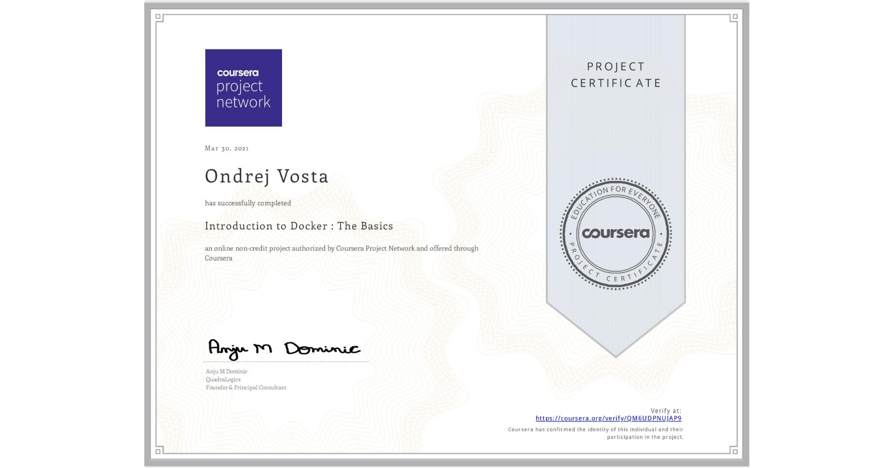 View certificate for Ondrej Vosta, Introduction to Docker : The Basics, an online non-credit course authorized by Coursera Project Network and offered through Coursera