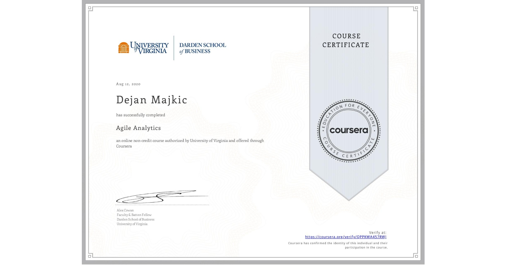 View certificate for Dejan Majkic, Agile Analytics, an online non-credit course authorized by University of Virginia and offered through Coursera