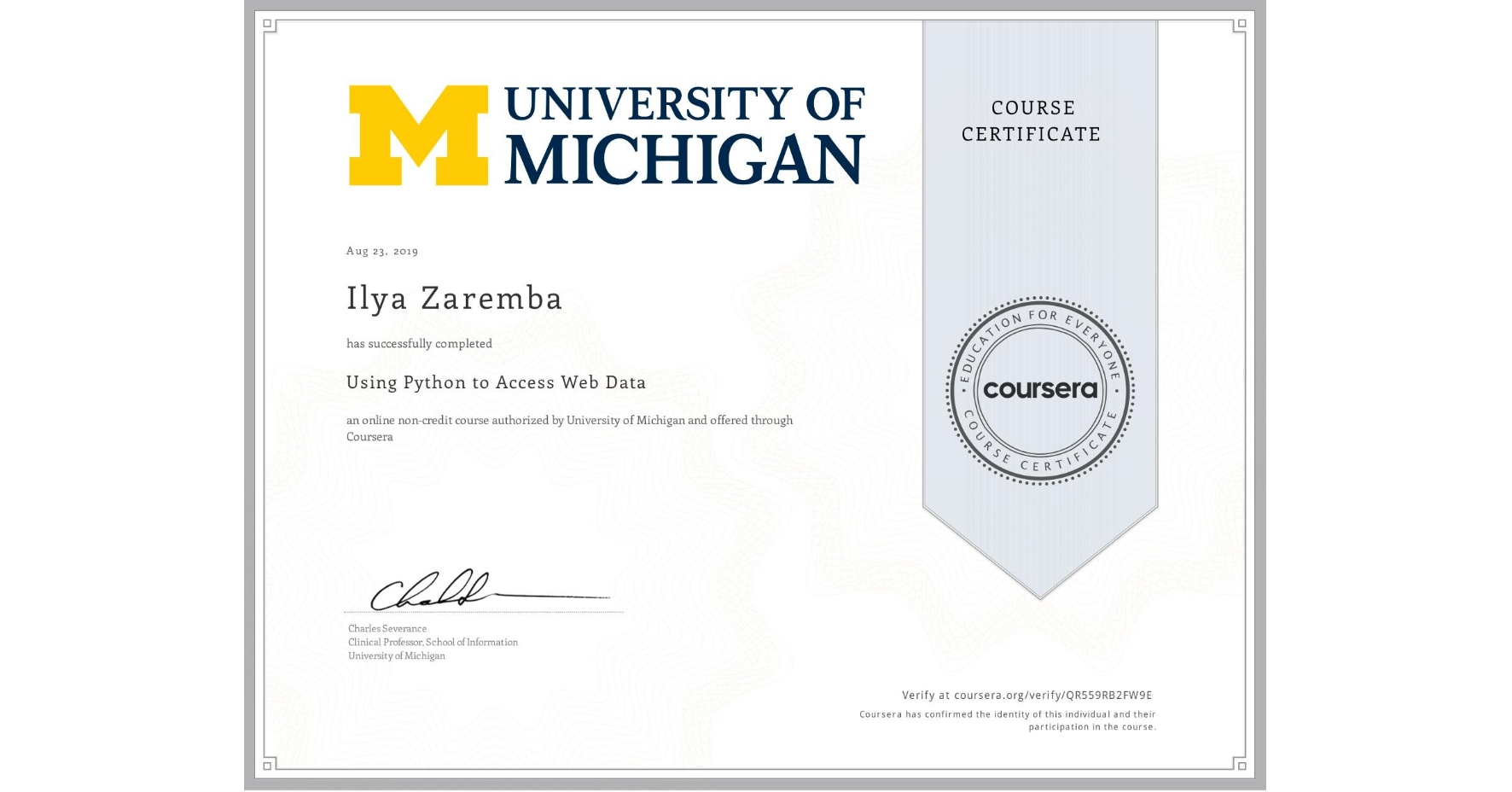 View certificate for Ilya Zaremba, Using Python to Access Web Data, an online non-credit course authorized by University of Michigan and offered through Coursera