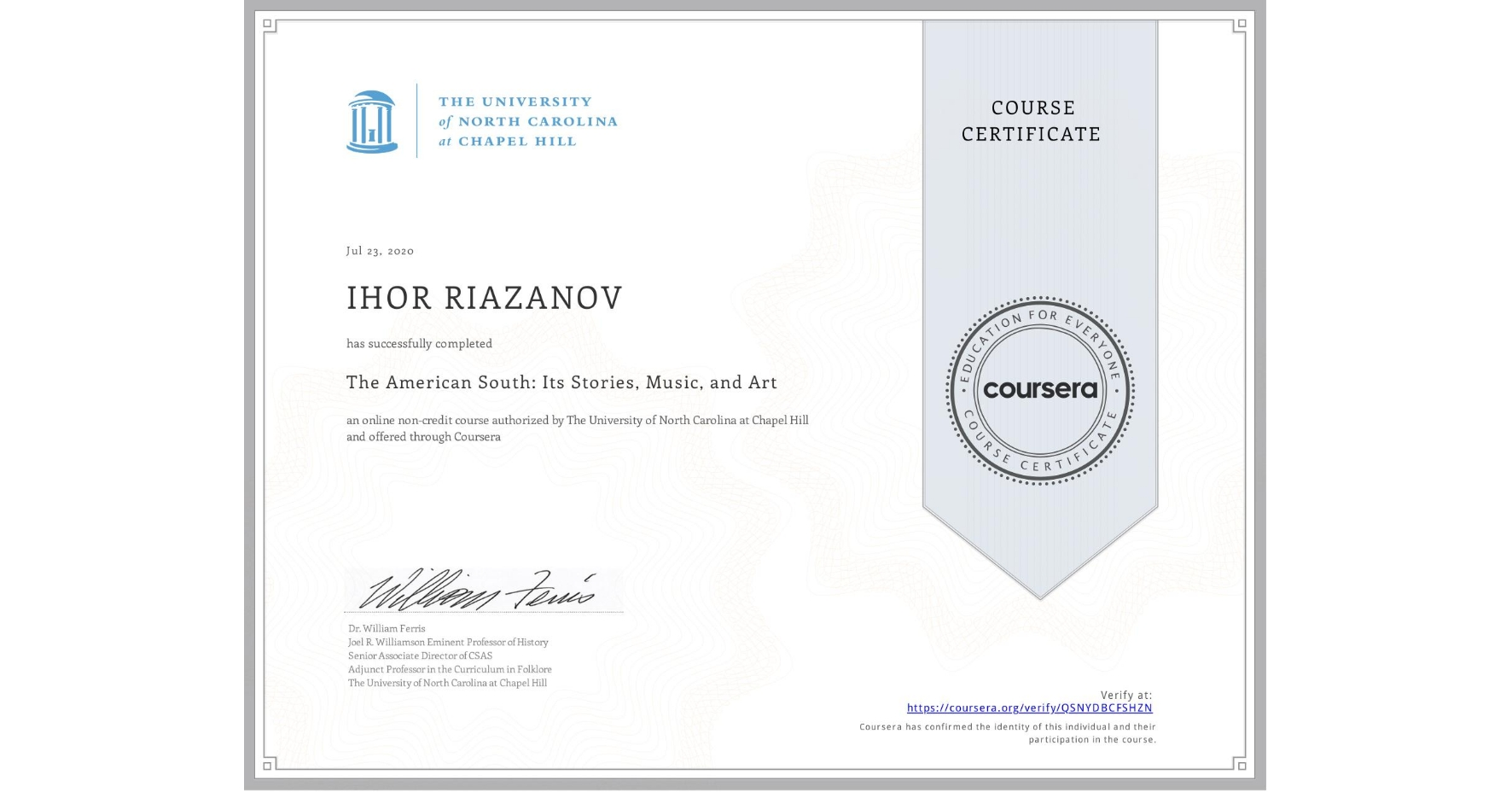 View certificate for IHOR RIAZANOV, The American South: Its Stories, Music, and Art, an online non-credit course authorized by The University of North Carolina at Chapel Hill and offered through Coursera