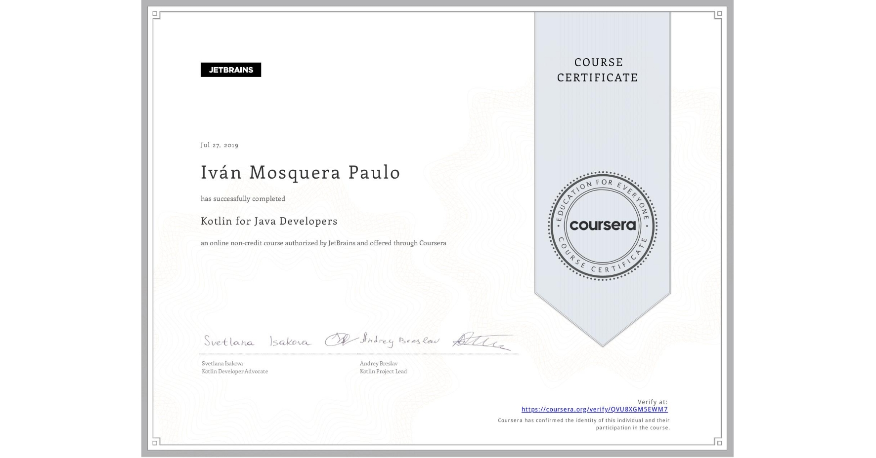 View certificate for Iván Mosquera Paulo, Kotlin for Java Developers, an online non-credit course authorized by JetBrains and offered through Coursera