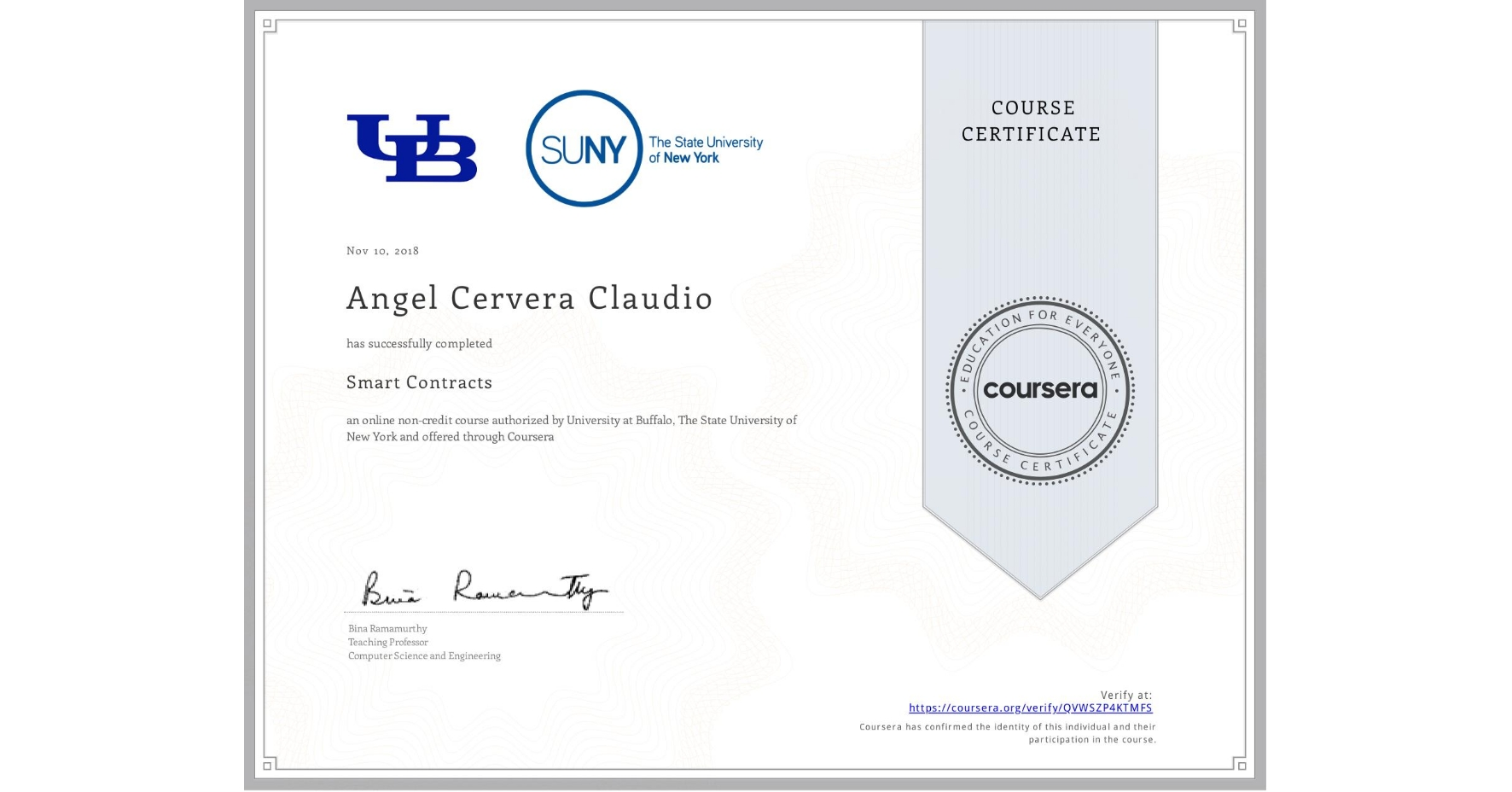 View certificate for Angel Cervera Claudio, Smart Contracts, an online non-credit course authorized by University at Buffalo & The State University of New York and offered through Coursera