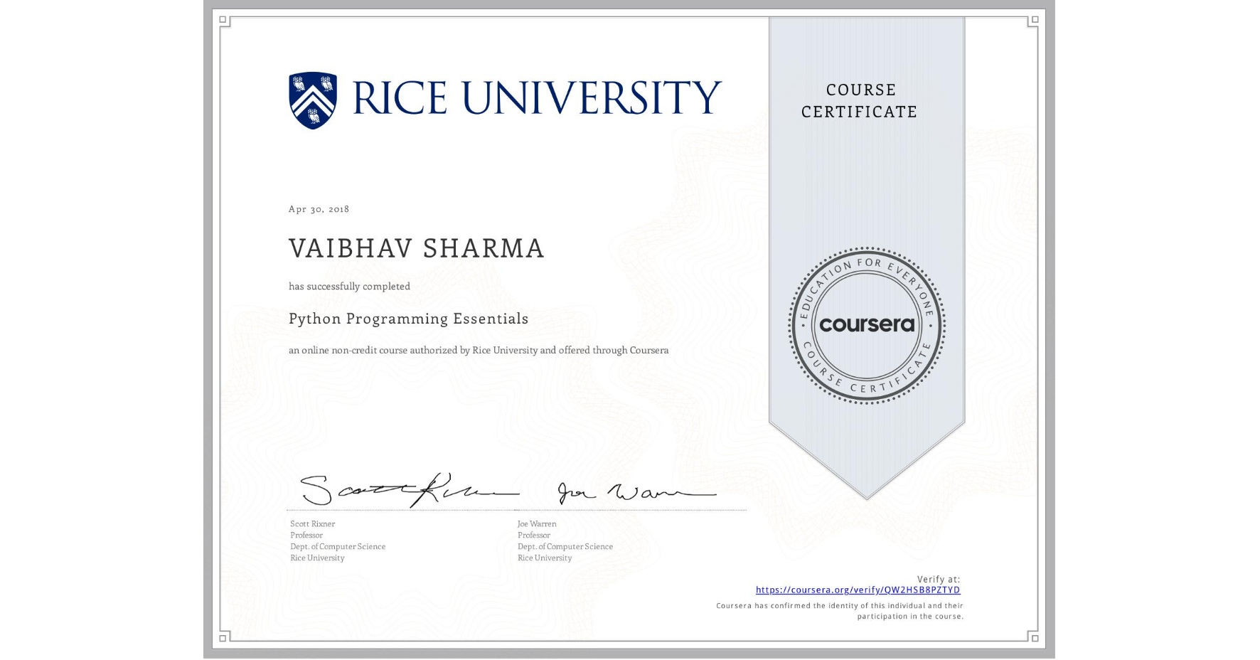 View certificate for VAIBHAV SHARMA, Python Programming Essentials, an online non-credit course authorized by Rice University and offered through Coursera