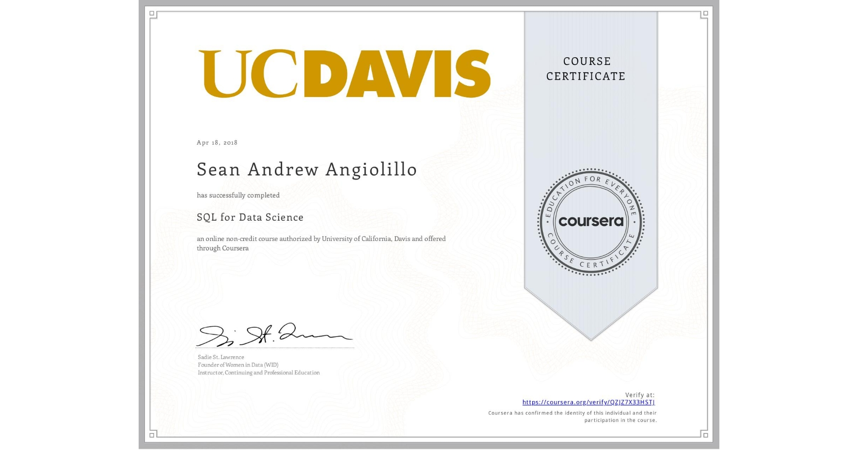 View certificate for Sean Andrew Angiolillo, SQL for Data Science, an online non-credit course authorized by University of California, Davis and offered through Coursera
