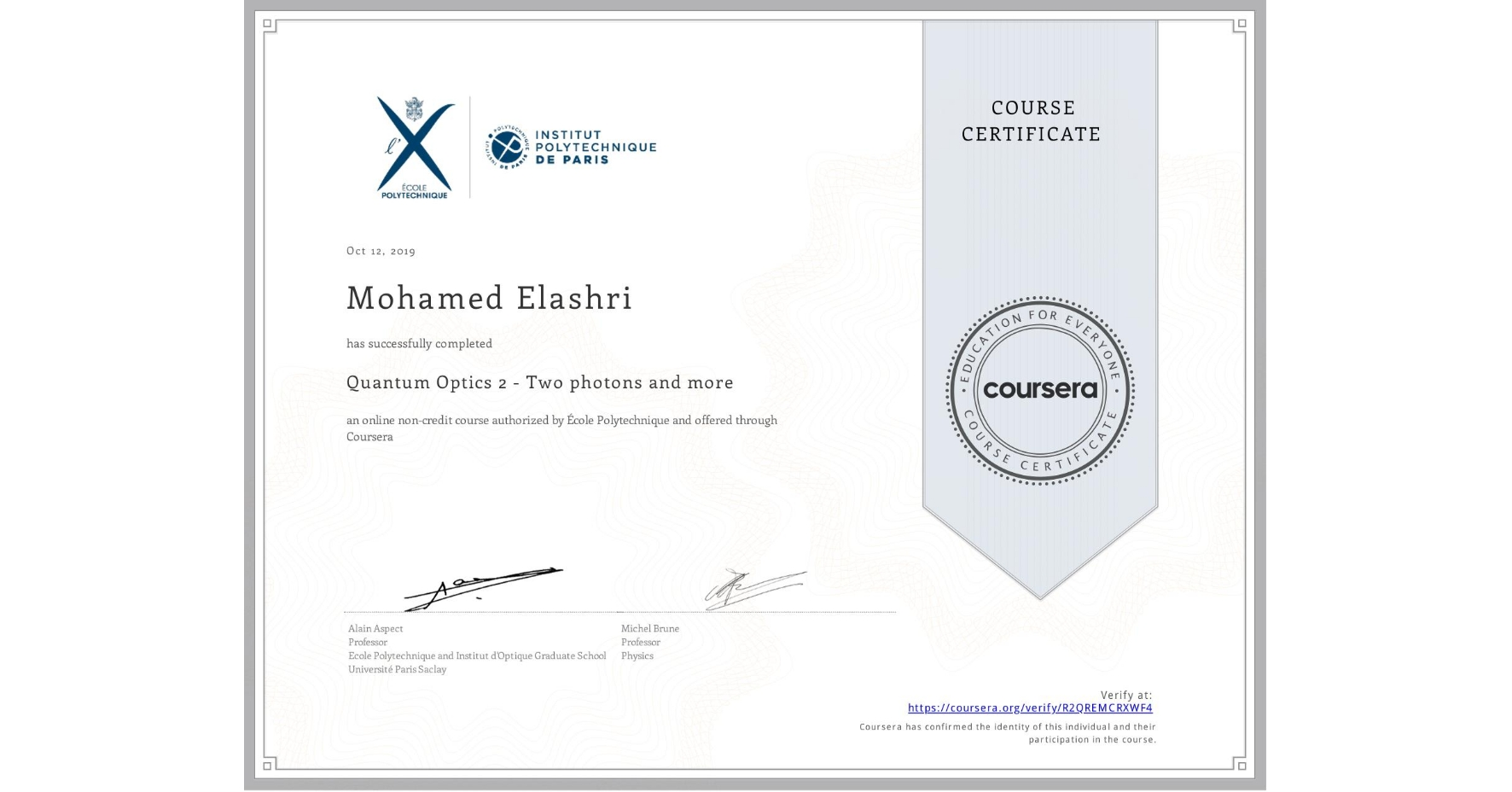 View certificate for Mohamed Elashri, Quantum Optics 2 - Two photons and more, an online non-credit course authorized by École Polytechnique and offered through Coursera