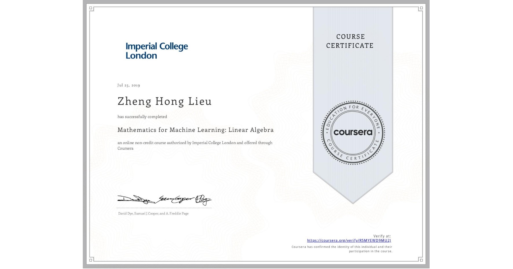 View certificate for Zheng Hong  Lieu, Mathematics for Machine Learning: Linear Algebra, an online non-credit course authorized by Imperial College London and offered through Coursera