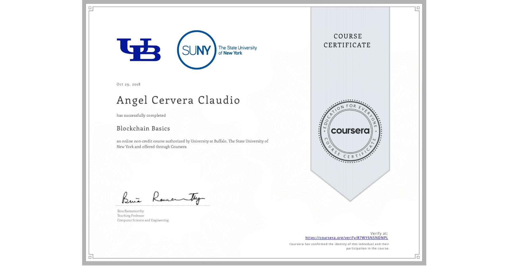 View certificate for Angel Cervera Claudio, Blockchain Basics, an online non-credit course authorized by University at Buffalo & The State University of New York and offered through Coursera