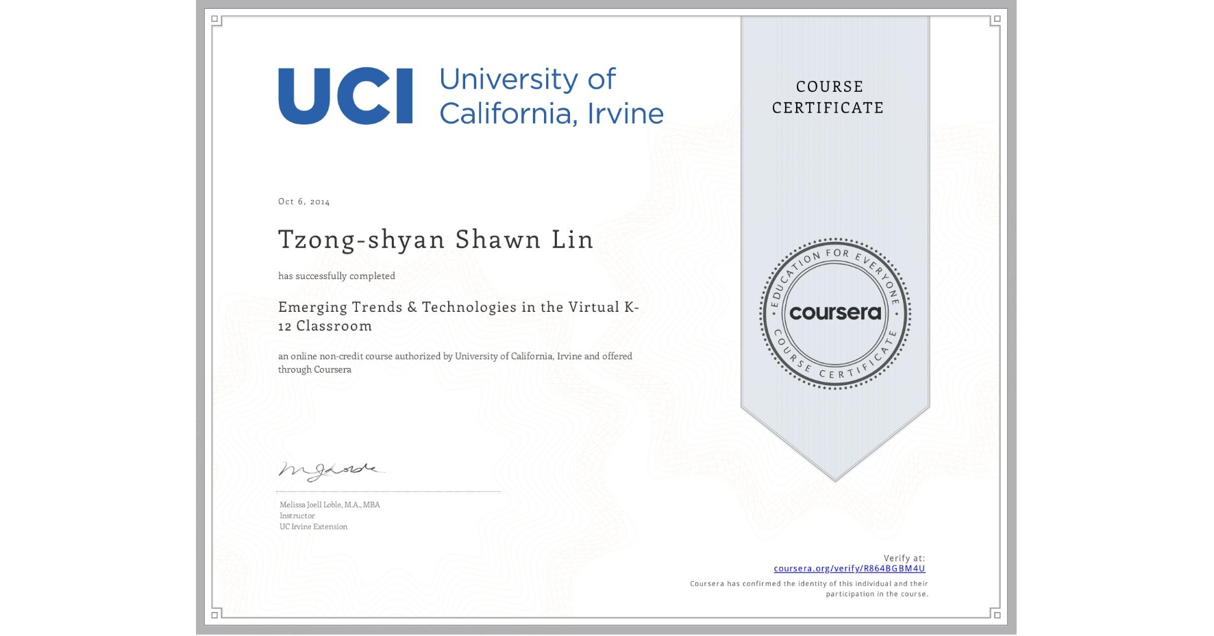 View certificate for Tzong-shyan Shawn Lin, Emerging Trends & Technologies in the Virtual K-12 Classroom, an online non-credit course authorized by University of California, Irvine and offered through Coursera