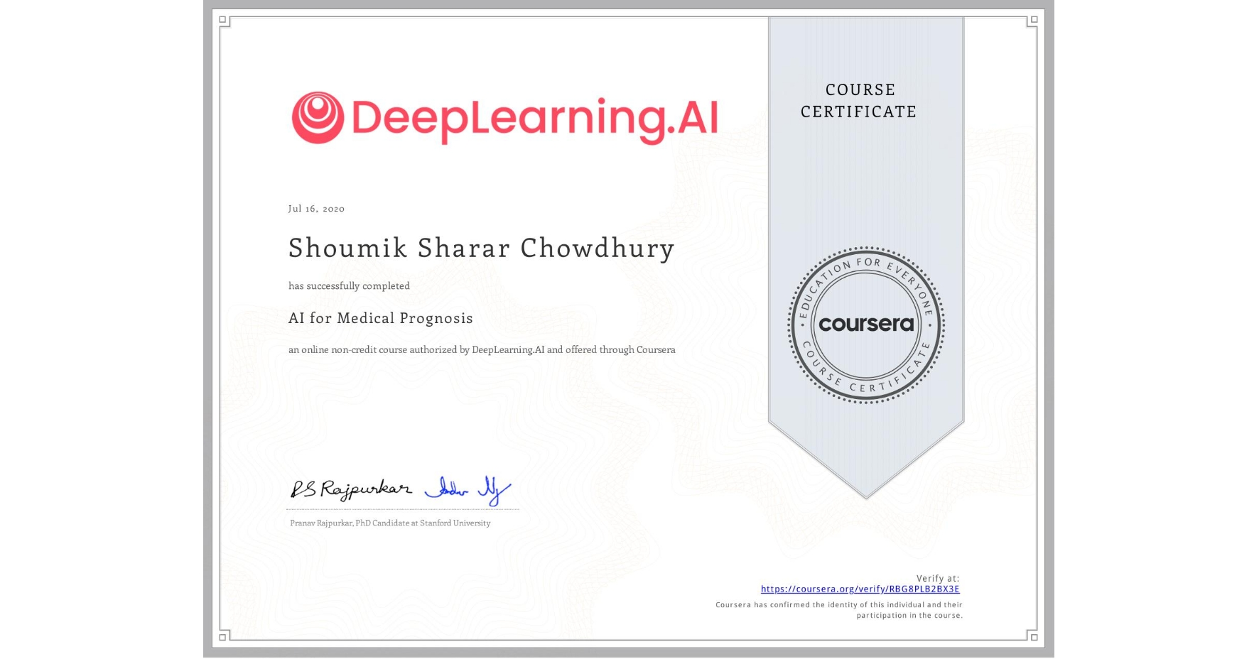 View certificate for Shoumik Sharar Chowdhury, AI for Medical Prognosis , an online non-credit course authorized by DeepLearning.AI and offered through Coursera