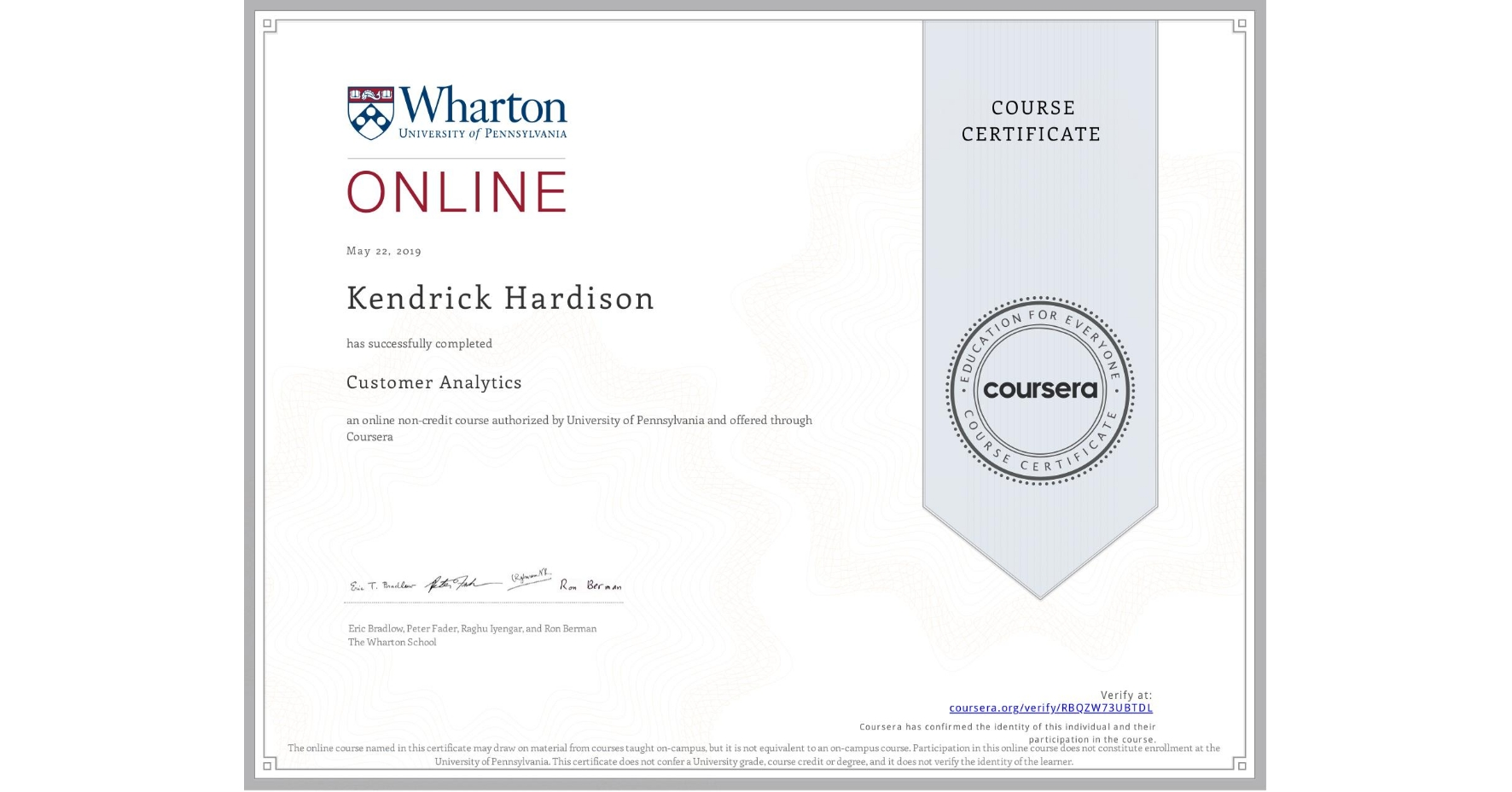 View certificate for Kendrick Hardison, Customer Analytics, an online non-credit course authorized by University of Pennsylvania and offered through Coursera