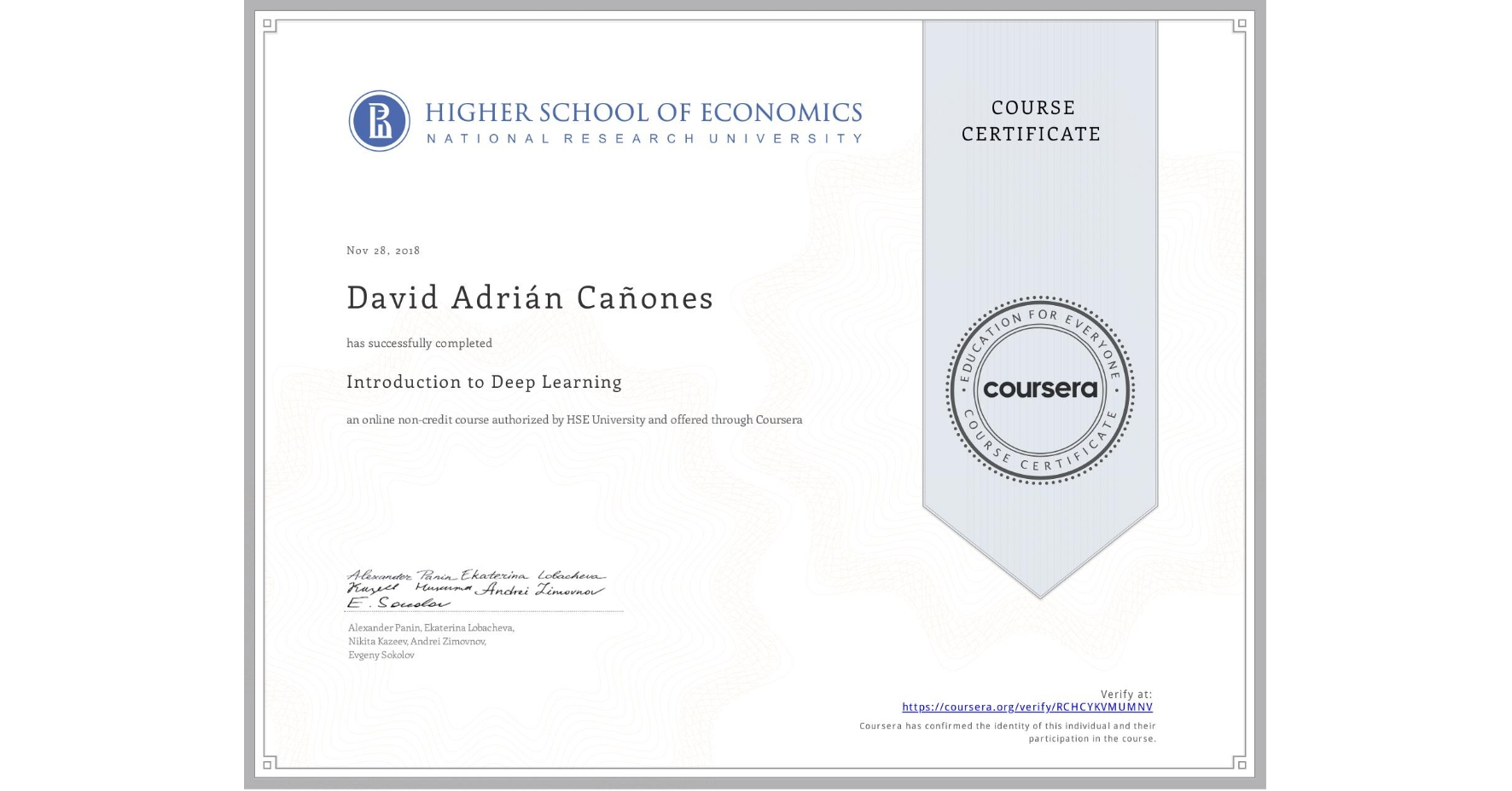 View certificate for David Adrián Cañones, Introduction to Deep Learning, an online non-credit course authorized by National Research University Higher School of Economics and offered through Coursera