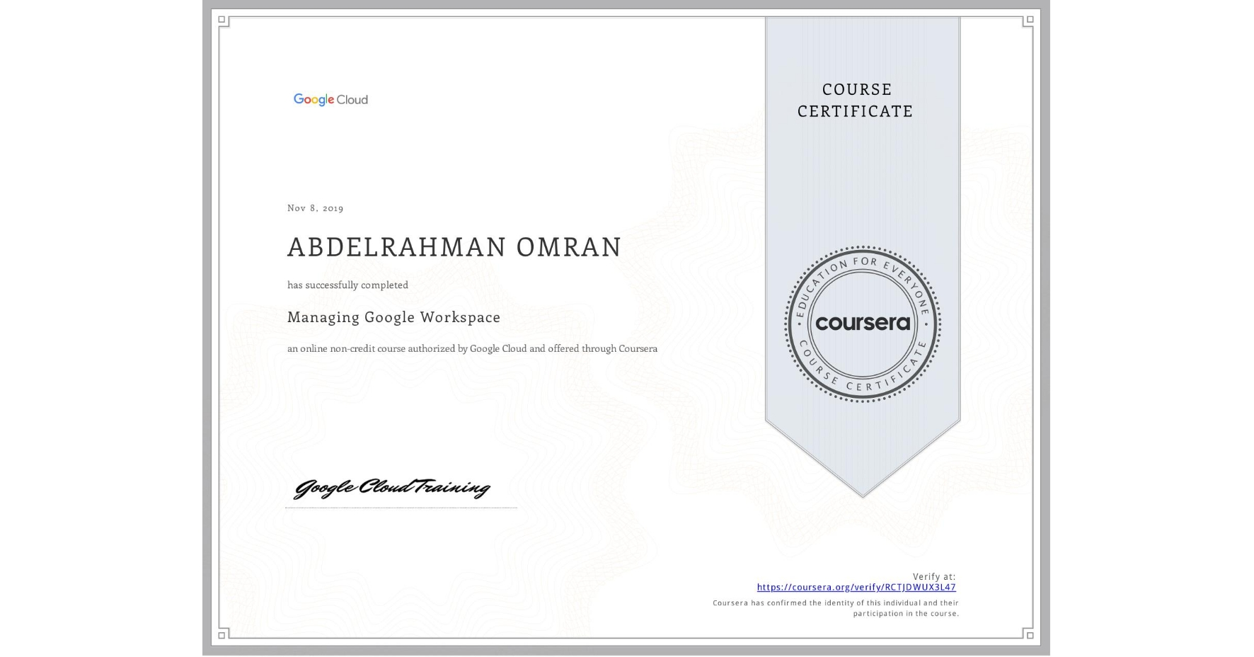 View certificate for ABDELRAHMAN OMRAN, Managing Google Workspace, an online non-credit course authorized by Google Cloud and offered through Coursera
