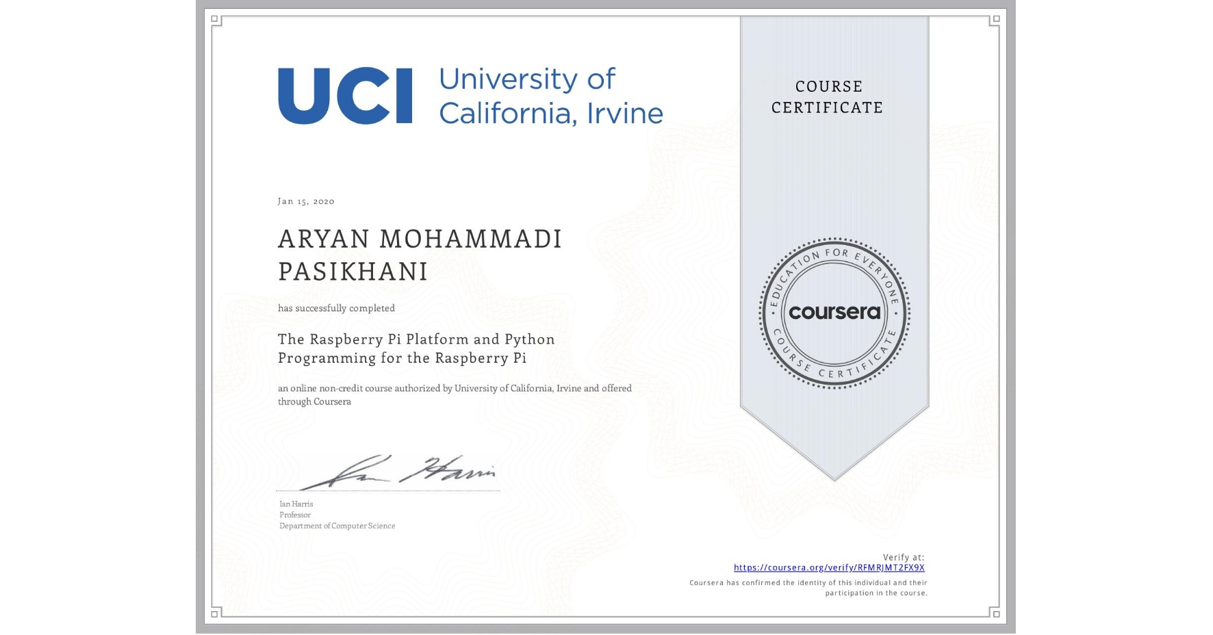 View certificate for ARYAN MOHAMMADI PASIKHANI, The Raspberry Pi Platform and Python Programming for the Raspberry Pi, an online non-credit course authorized by University of California, Irvine and offered through Coursera