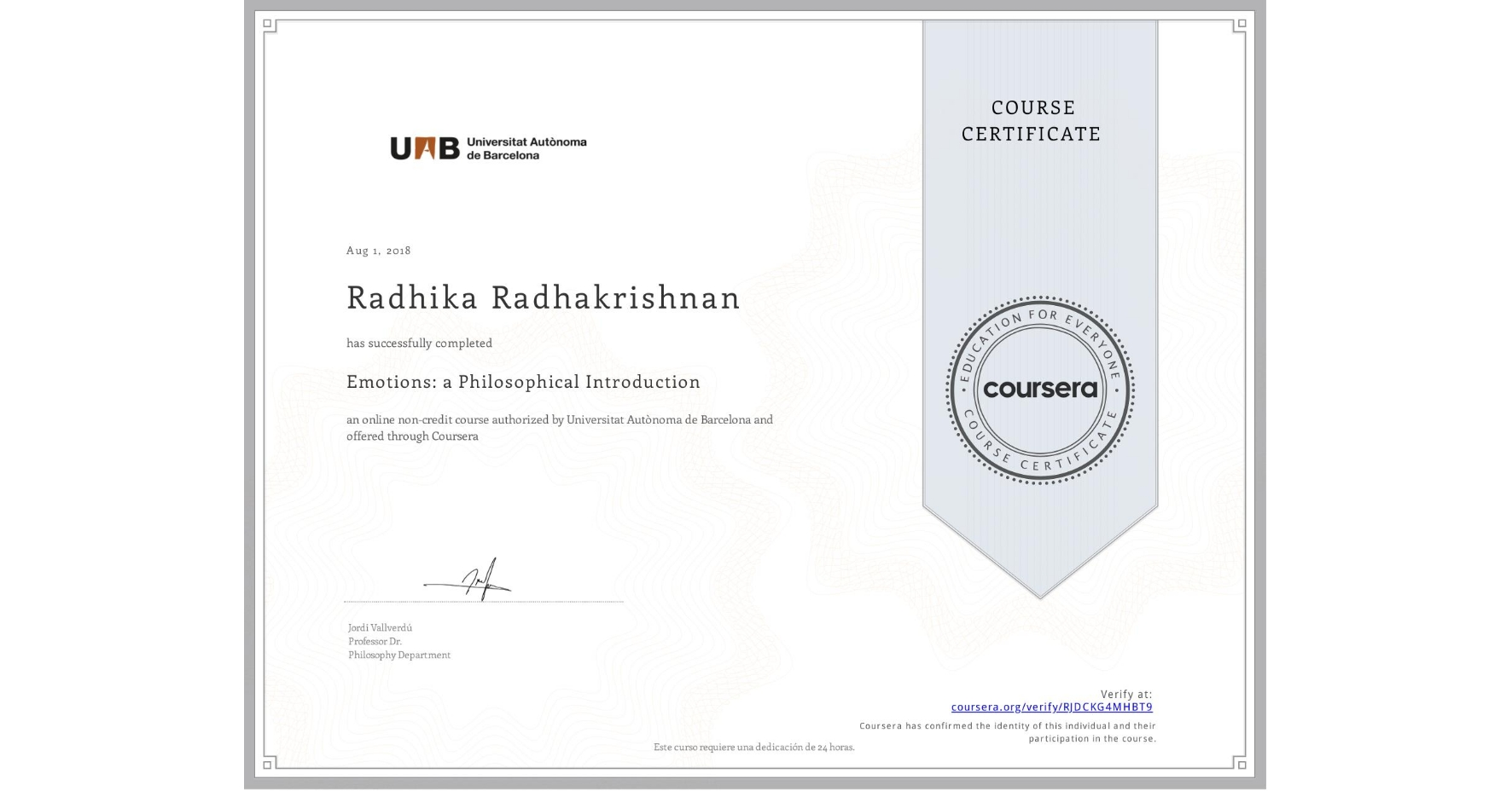 View certificate for Radhika Radhakrishnan, Emotions: a Philosophical Introduction, an online non-credit course authorized by Universitat Autònoma de Barcelona and offered through Coursera