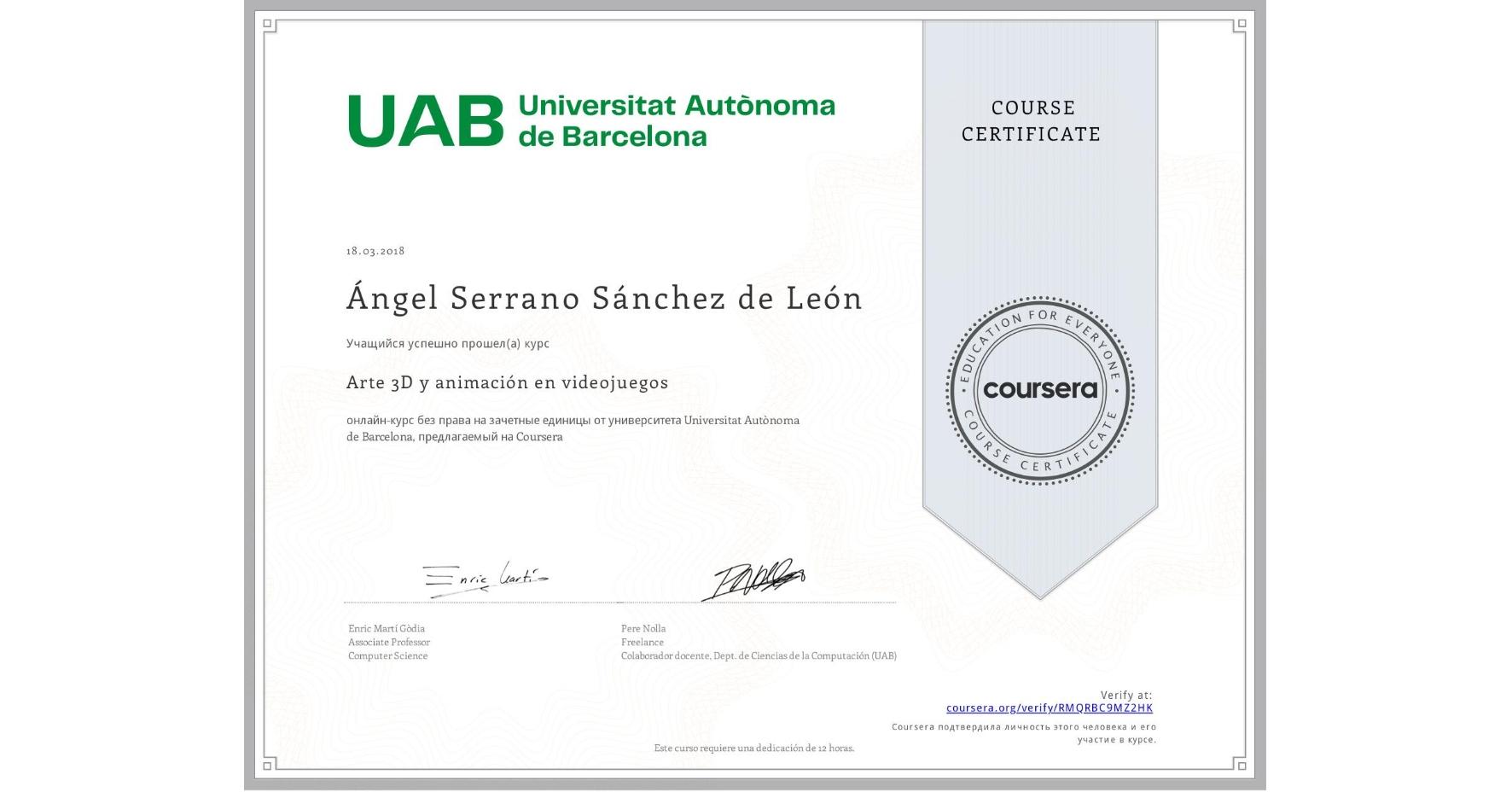 View certificate for Ángel Serrano Sánchez de León, Arte 3D y animación en videojuegos, an online non-credit course authorized by Universitat Autònoma de Barcelona and offered through Coursera