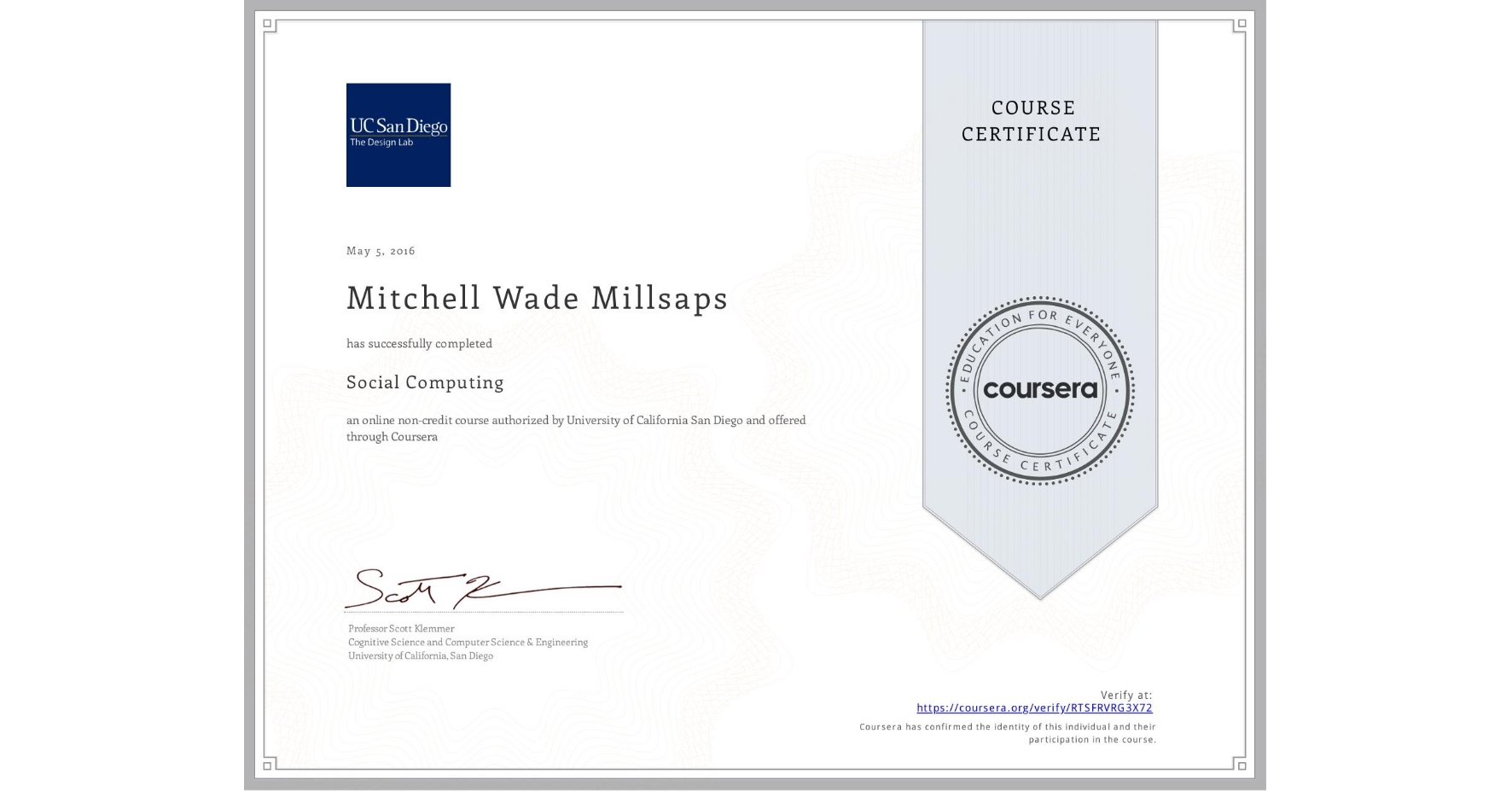 View certificate for Mitchell Wade Millsaps, Social Computing, an online non-credit course authorized by University of California San Diego and offered through Coursera
