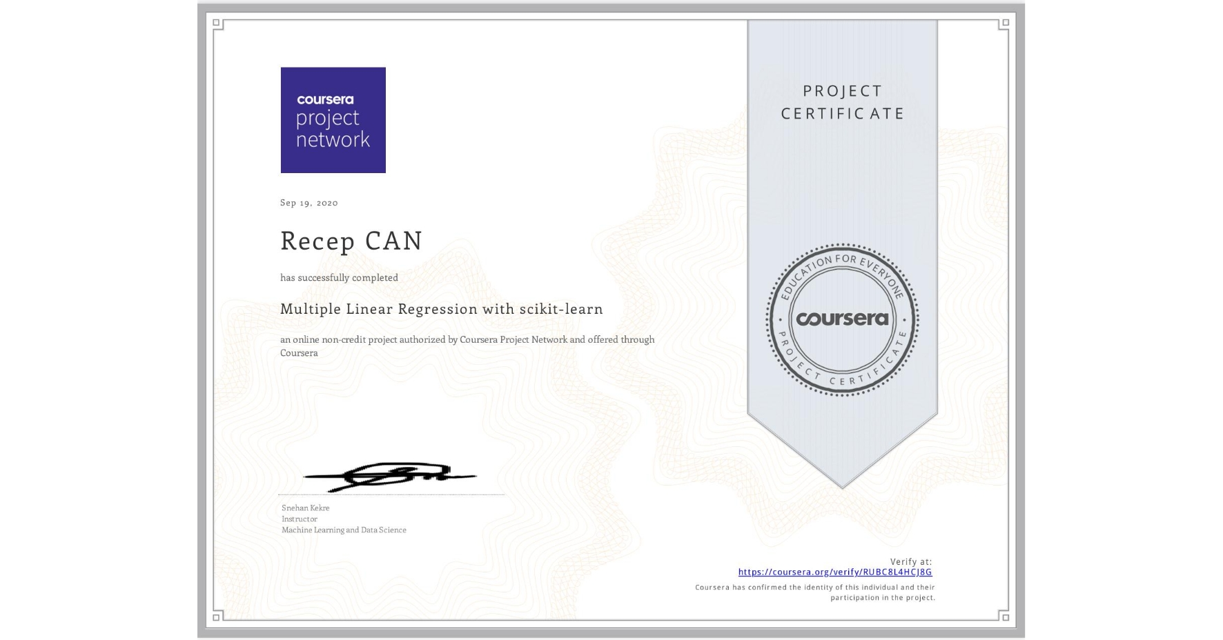 View certificate for Recep CAN, Multiple Linear Regression with scikit-learn, an online non-credit course authorized by Coursera Project Network and offered through Coursera