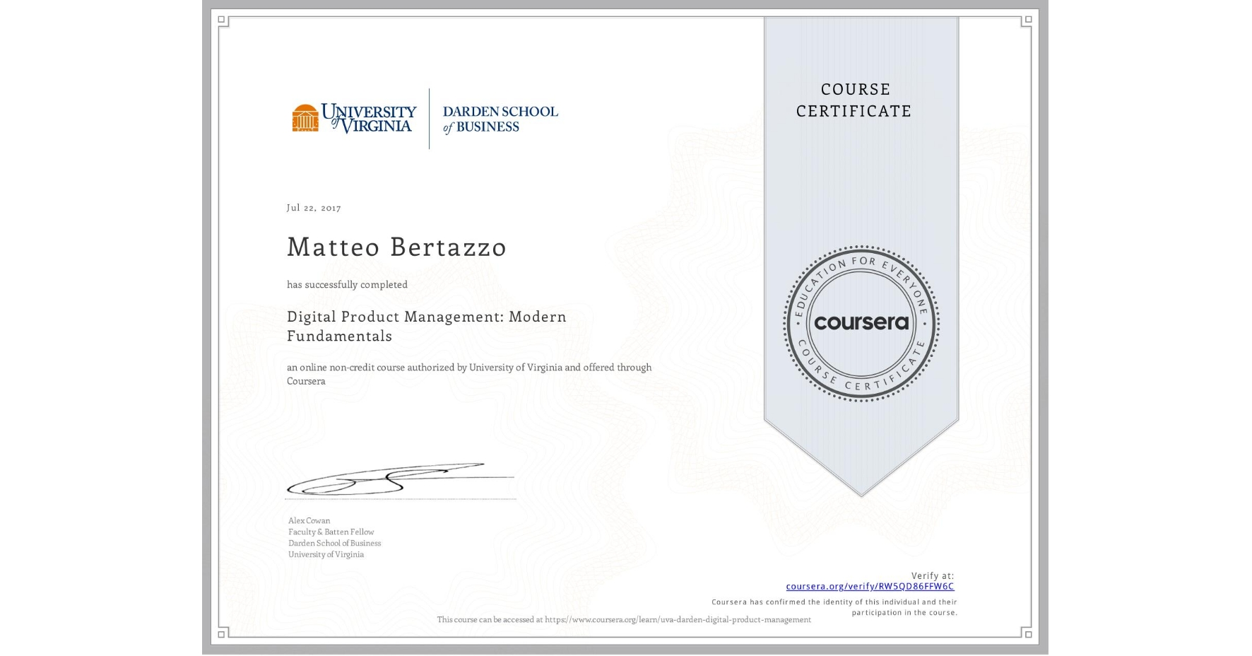 View certificate for Matteo Bertazzo, Digital Product Management: Modern Fundamentals, an online non-credit course authorized by University of Virginia and offered through Coursera