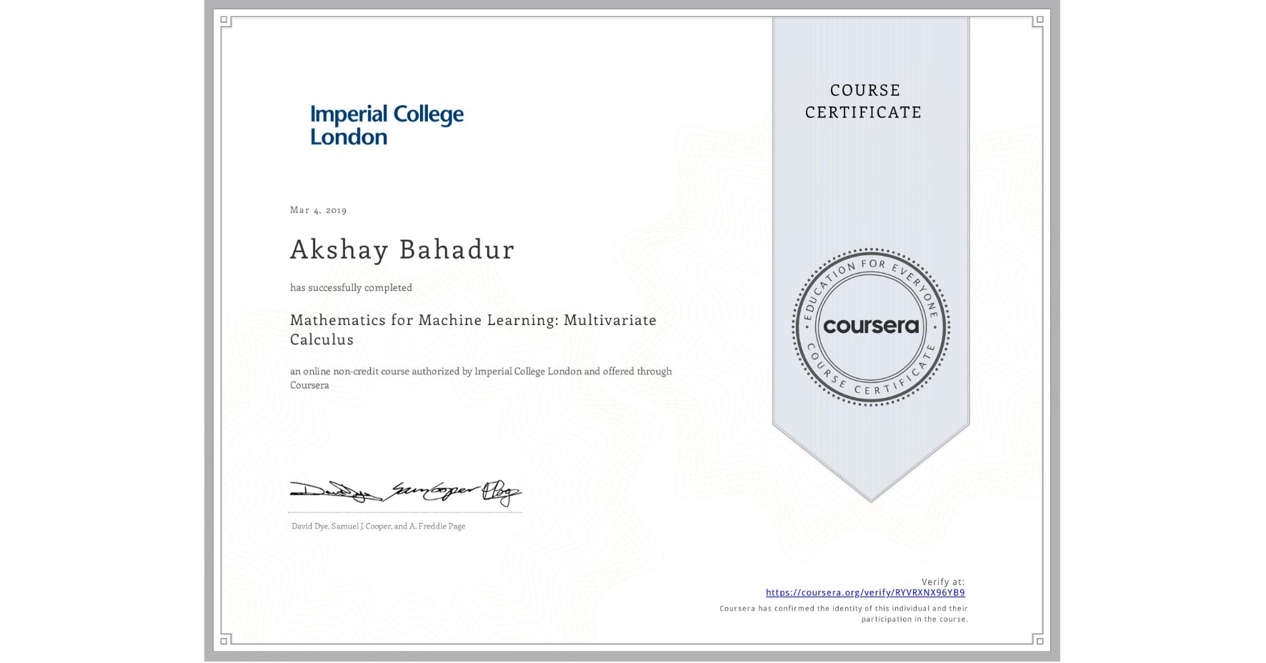 View certificate for Akshay Bahadur, Mathematics for Machine Learning: Multivariate Calculus, an online non-credit course authorized by Imperial College London and offered through Coursera