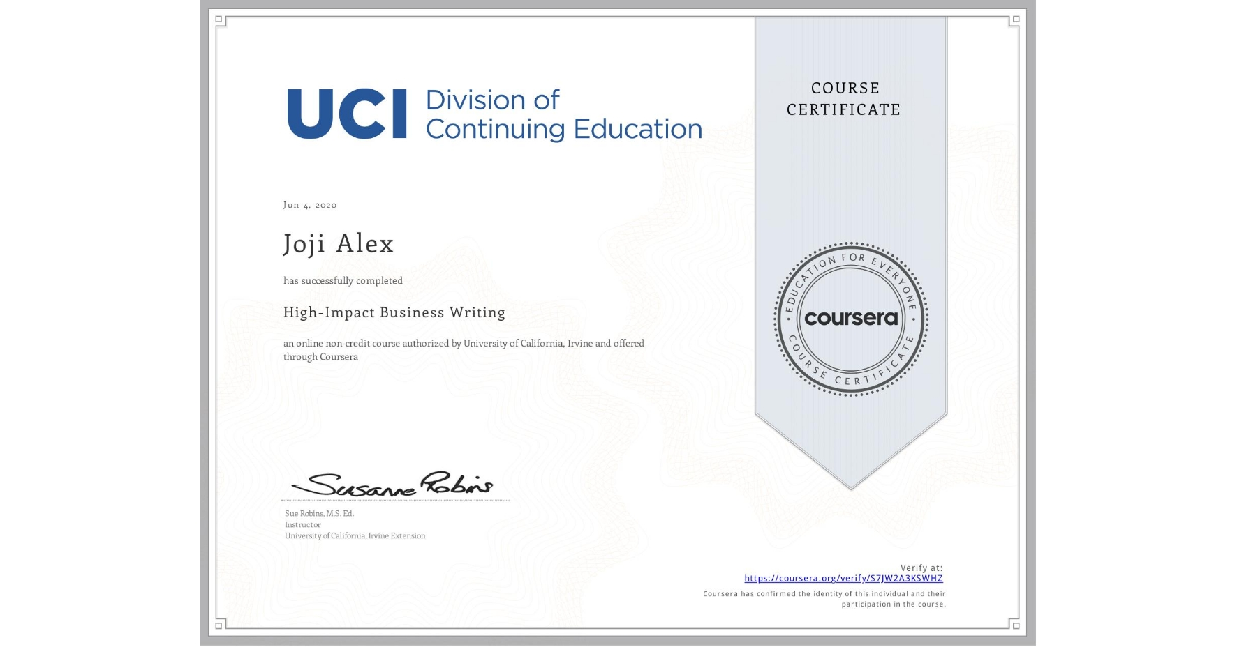 View certificate for Joji Alex, High-Impact Business Writing, an online non-credit course authorized by University of California, Irvine and offered through Coursera