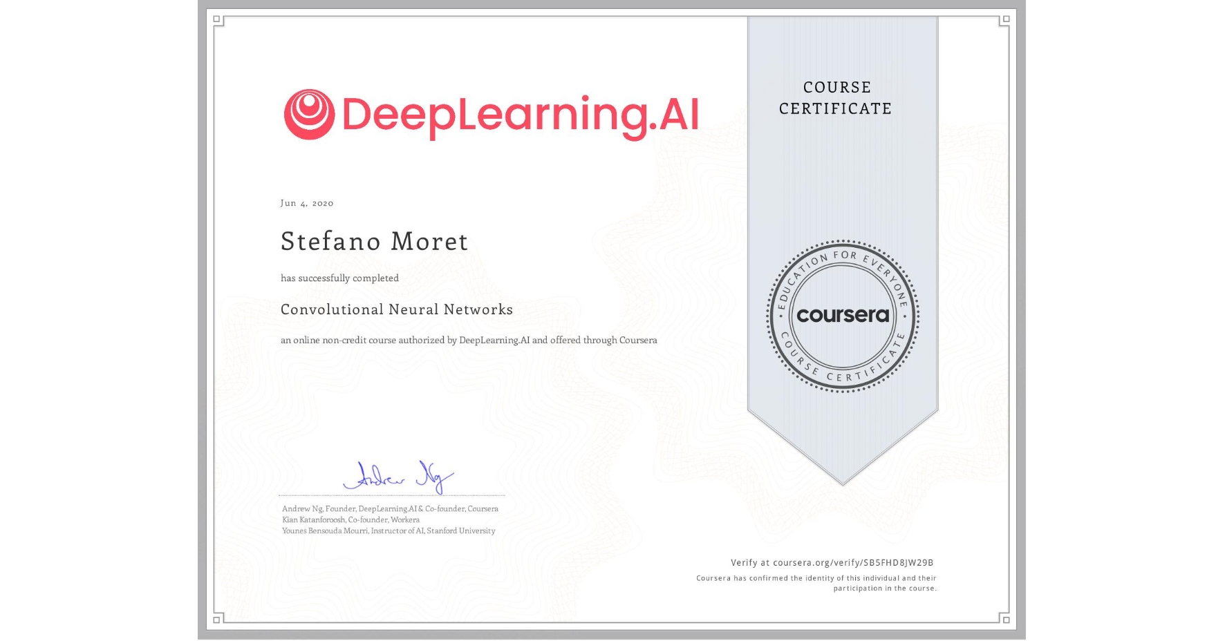 View certificate for Stefano Moret, Convolutional Neural Networks, an online non-credit course authorized by DeepLearning.AI and offered through Coursera