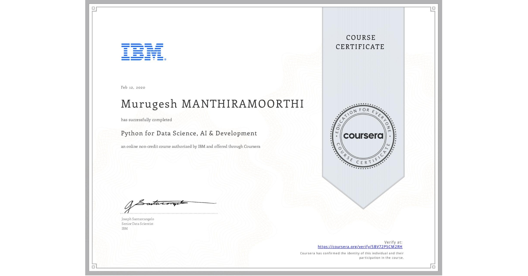View certificate for Murugesh Manthiramoorthi, Python for Data Science, AI & Development, an online non-credit course authorized by IBM and offered through Coursera