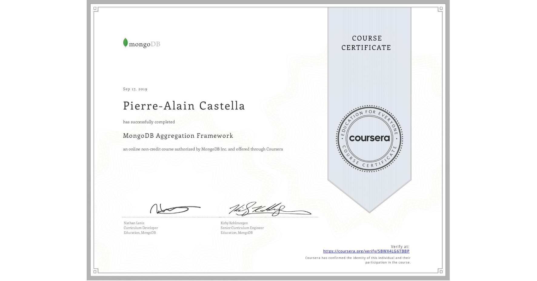 View certificate for Pierre-Alain Castella, MongoDB Aggregation Framework, an online non-credit course authorized by MongoDB Inc. and offered through Coursera