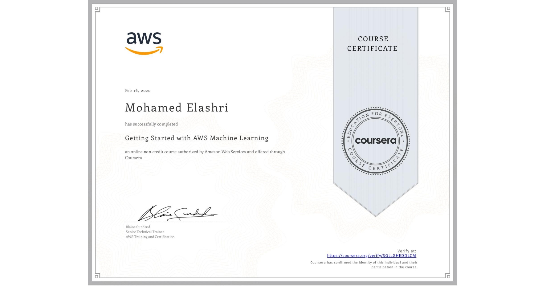 View certificate for Mohamed Elashri, Getting Started with AWS Machine Learning, an online non-credit course authorized by Amazon Web Services and offered through Coursera