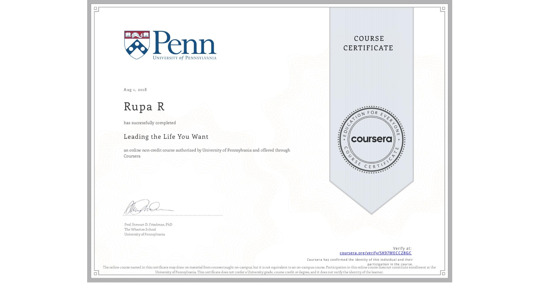 View certificate for Rupa R, Leading the Life You Want, an online non-credit course authorized by University of Pennsylvania and offered through Coursera