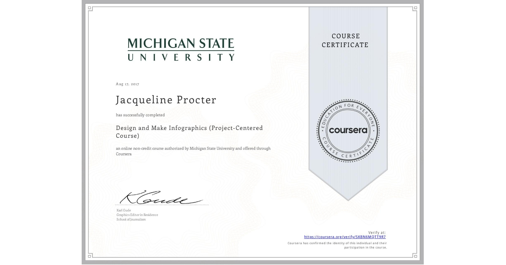 View certificate for Jacqueline Procter, Design and Make Infographics (Project-Centered Course), an online non-credit course authorized by Michigan State University and offered through Coursera