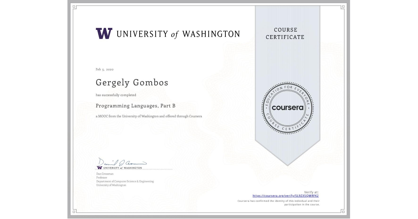 View certificate for Gergely Gombos, Programming Languages, Part B, an online non-credit course authorized by University of Washington and offered through Coursera