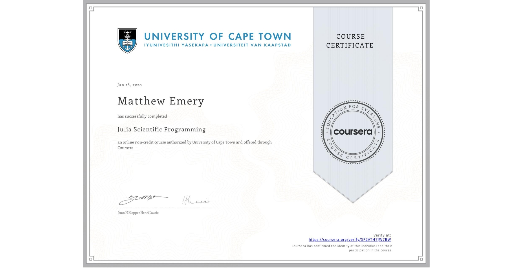 View certificate for Matthew Emery, Julia Scientific Programming, an online non-credit course authorized by University of Cape Town and offered through Coursera