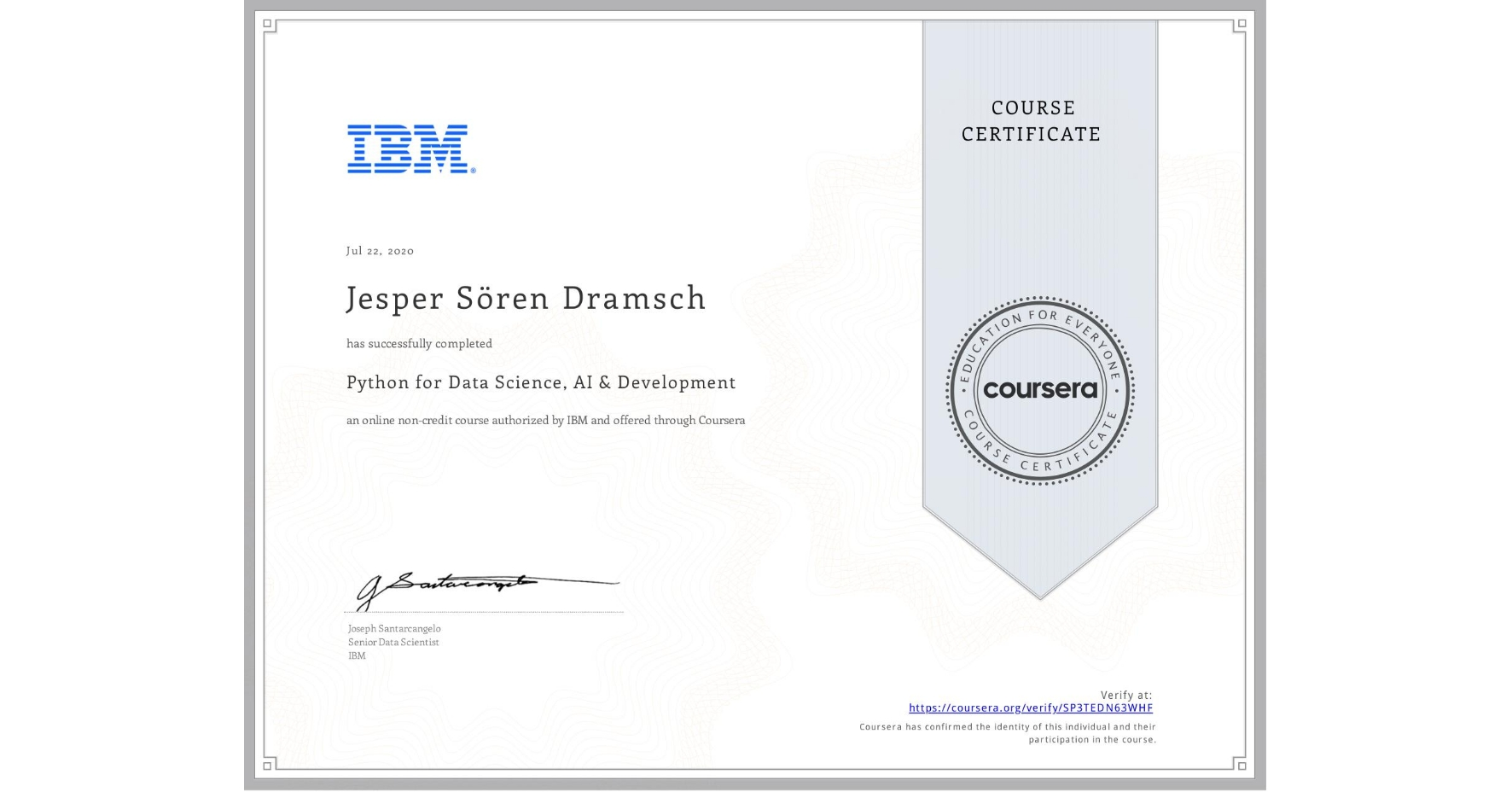 View certificate for Jesper Sören Dramsch, Python for Data Science and AI, an online non-credit course authorized by IBM and offered through Coursera
