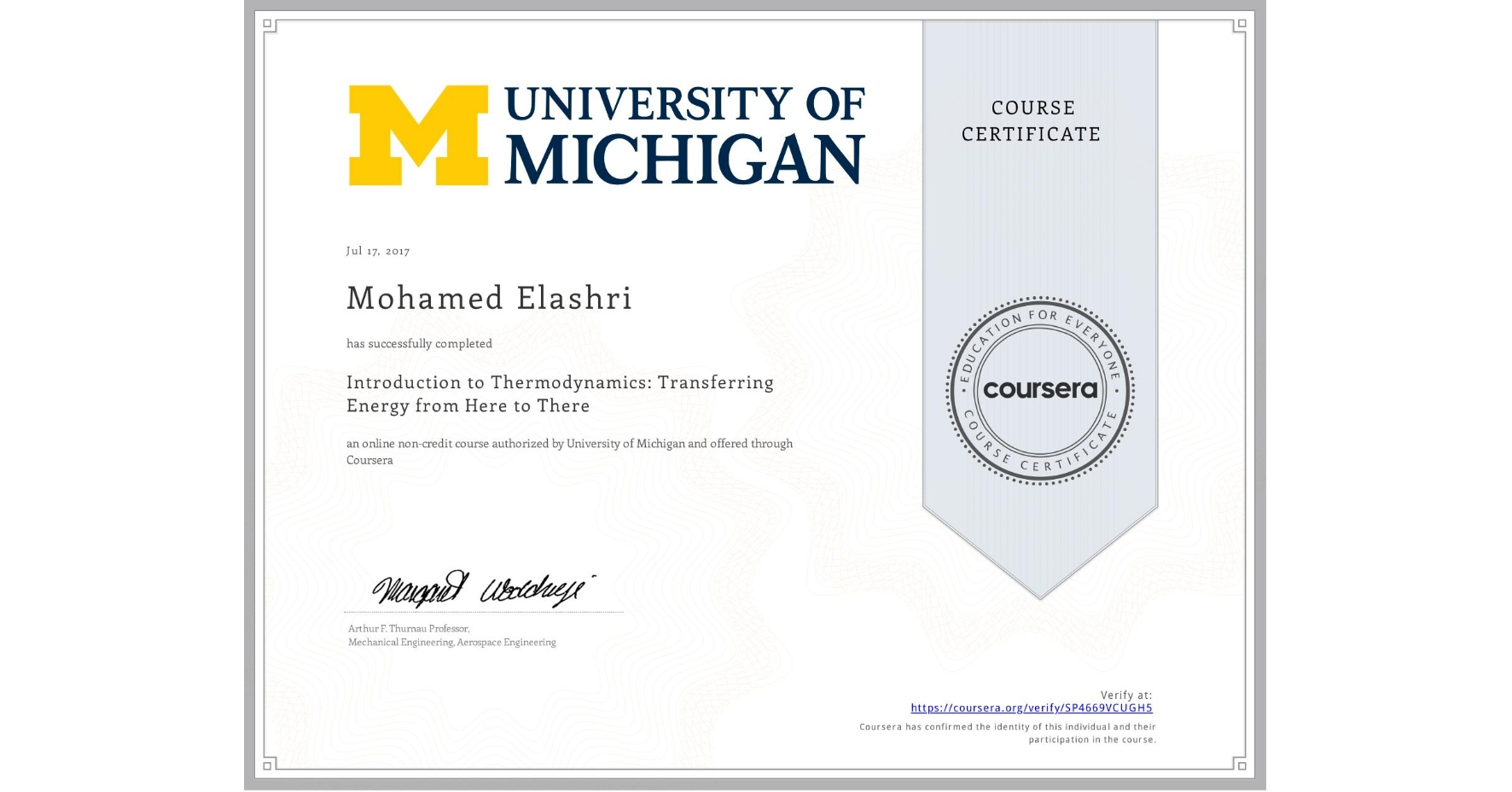 View certificate for Mohamed Elashri, Introduction to Thermodynamics: Transferring Energy from Here to There, an online non-credit course authorized by University of Michigan and offered through Coursera