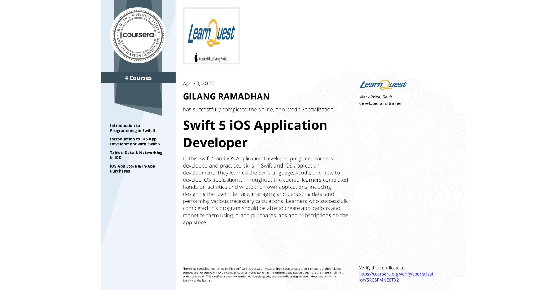 View certificate for Gilang Ramadhan, Swift 5 iOS Application Developer, offered through Coursera. In this Swift 5 and iOS Application Developer program, learners developed and practiced skills in Swift and iOS application development. They learned the Swift language, Xcode, and how to develop iOS applications.  Throughout the course, learners completed hands-on activities and wrote their own applications, including designing the user interface, managing and persisting data, and performing various necessary calculations. Learners who successfully completed this program should be able to create applications and monetize them using in-app purchases, ads and subscriptions on the app store.