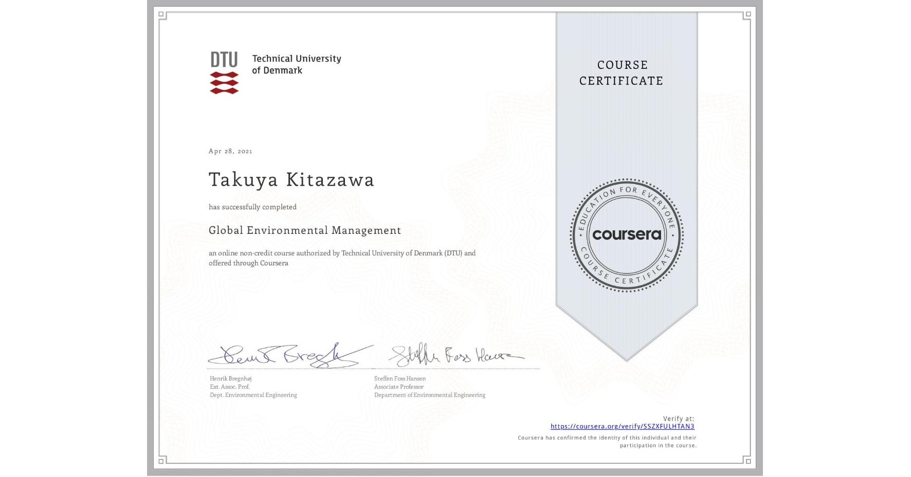 View certificate for Takuya Kitazawa, Global Environmental Management, an online non-credit course authorized by Technical University of Denmark (DTU) and offered through Coursera