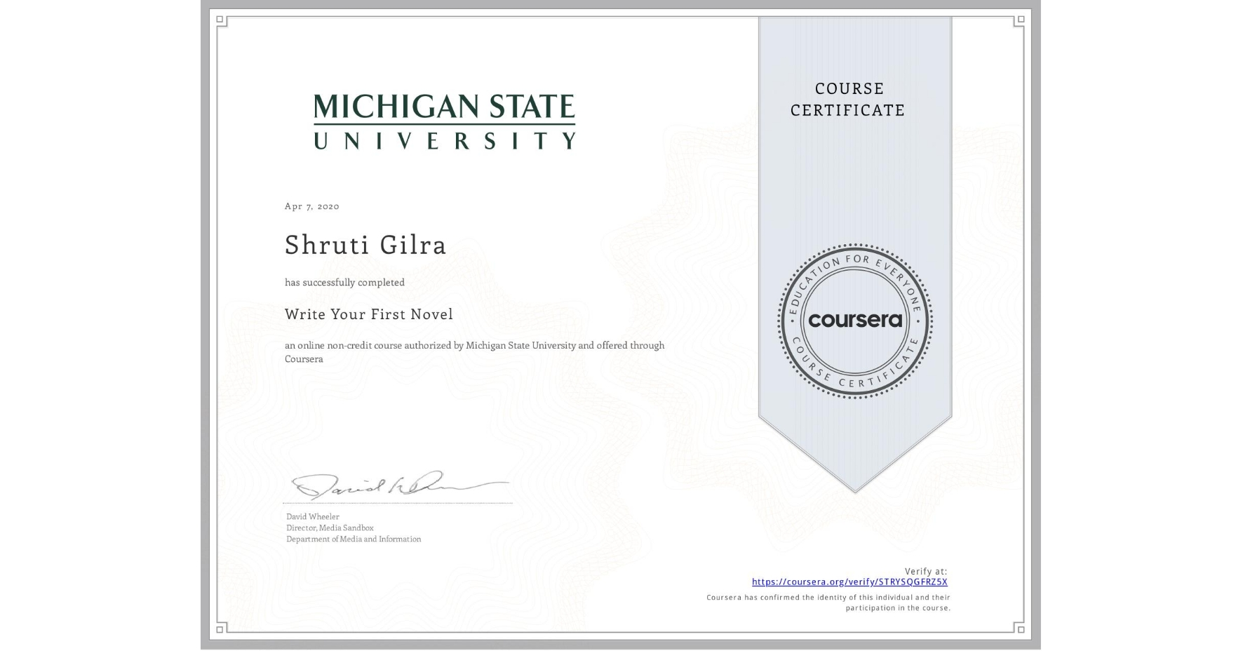 View certificate for Shruti Gilra, Write Your First Novel, an online non-credit course authorized by Michigan State University and offered through Coursera
