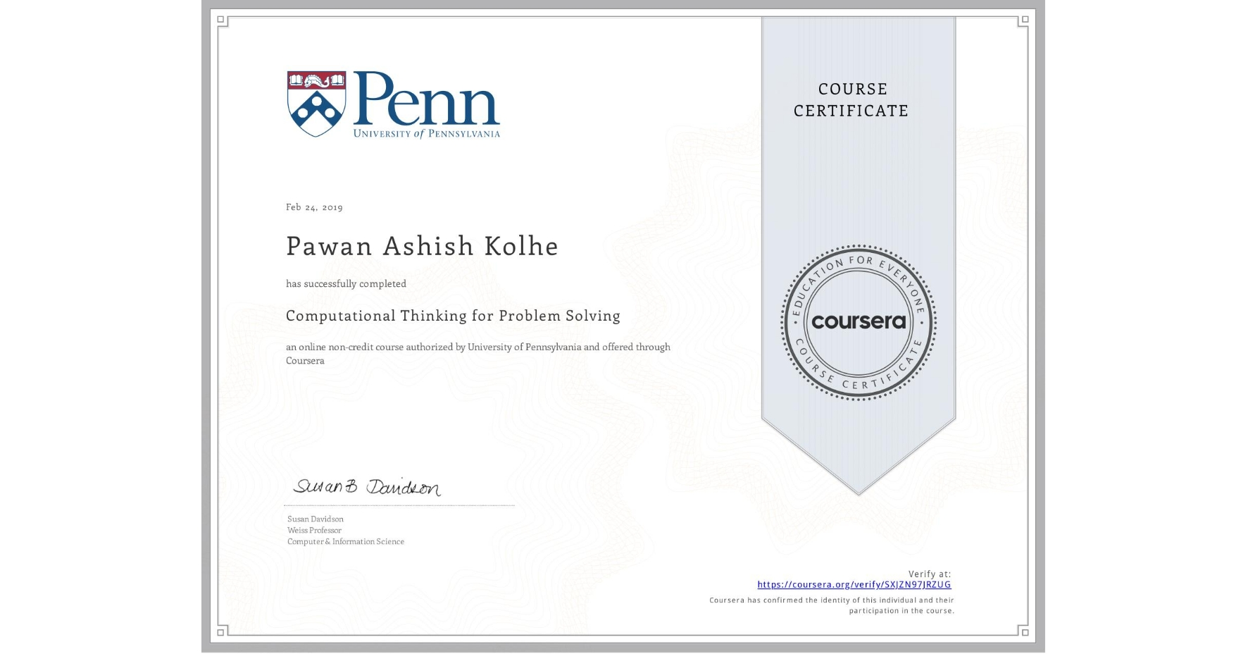 View certificate for Pawan Ashish Kolhe, Computational Thinking for Problem Solving, an online non-credit course authorized by University of Pennsylvania and offered through Coursera