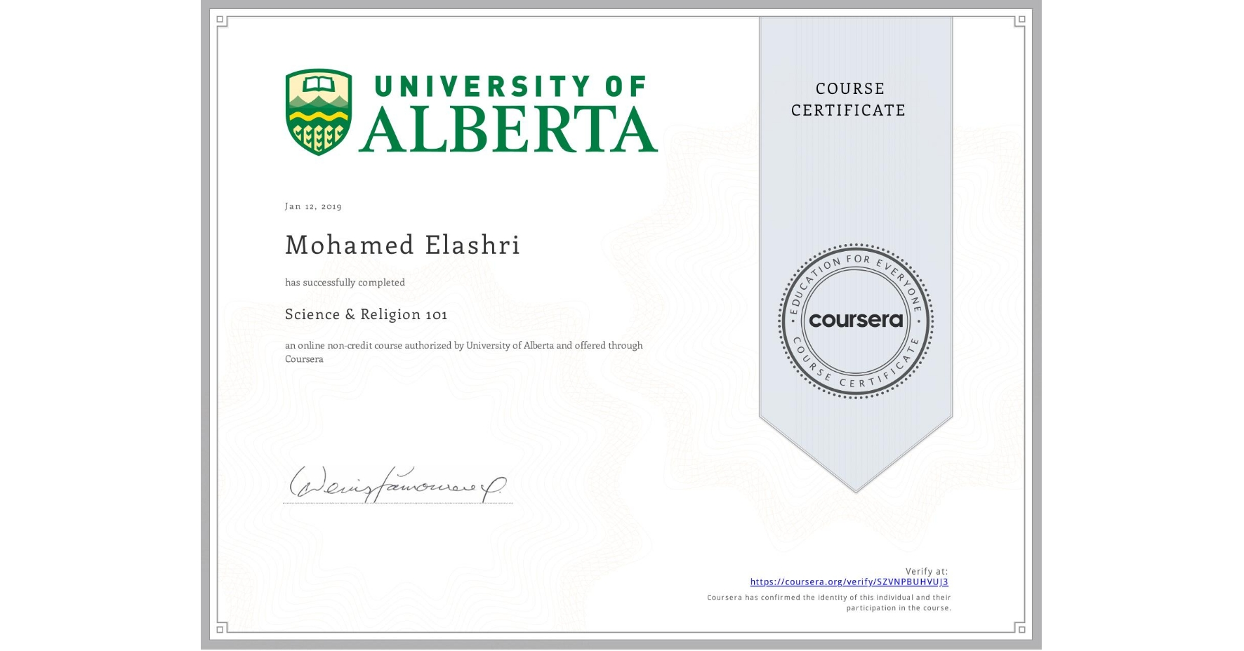 View certificate for Mohamed Elashri, Science & Religion 101, an online non-credit course authorized by University of Alberta and offered through Coursera