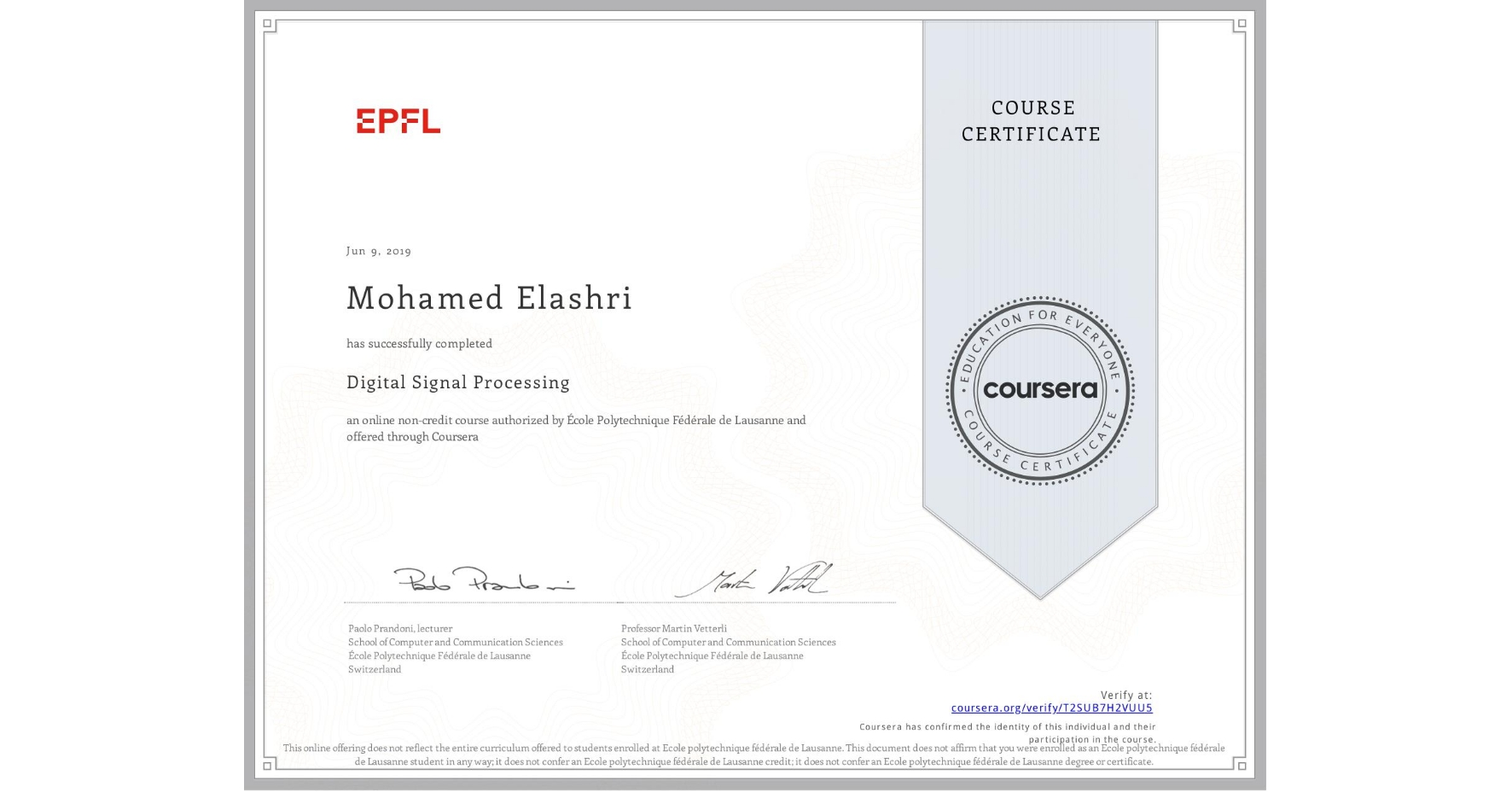 View certificate for Mohamed Elashri, Digital Signal Processing, an online non-credit course authorized by École Polytechnique Fédérale de Lausanne and offered through Coursera