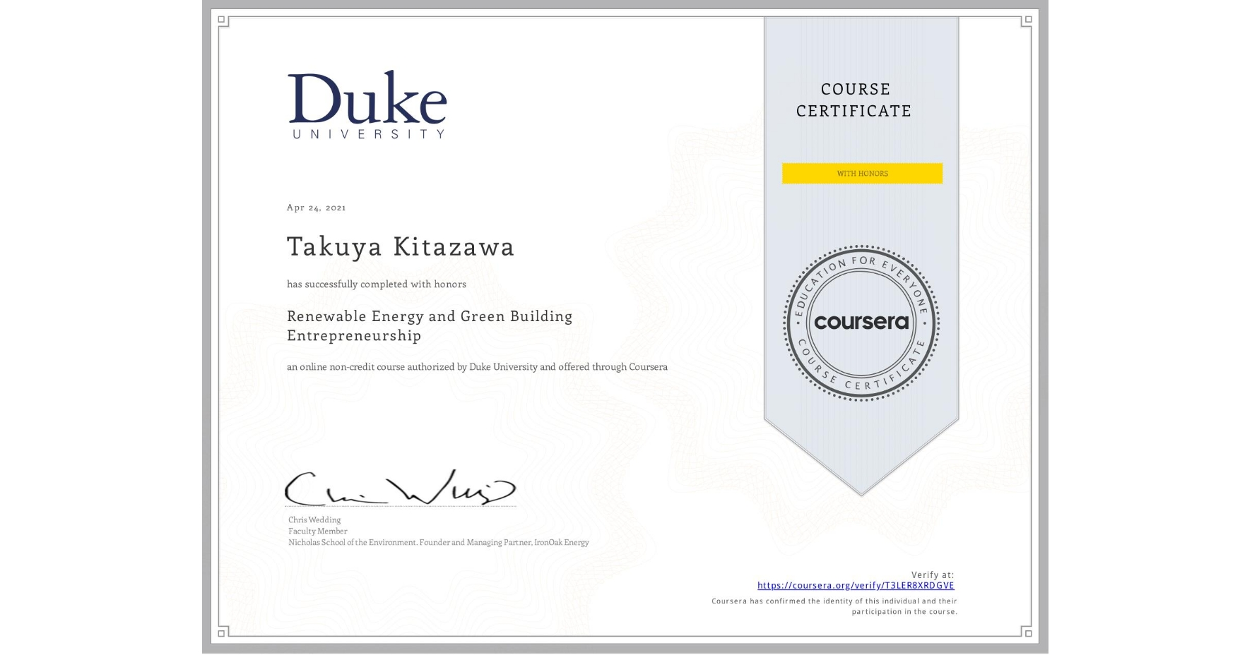 View certificate for Takuya Kitazawa, Renewable Energy and Green Building Entrepreneurship, an online non-credit course authorized by Duke University and offered through Coursera