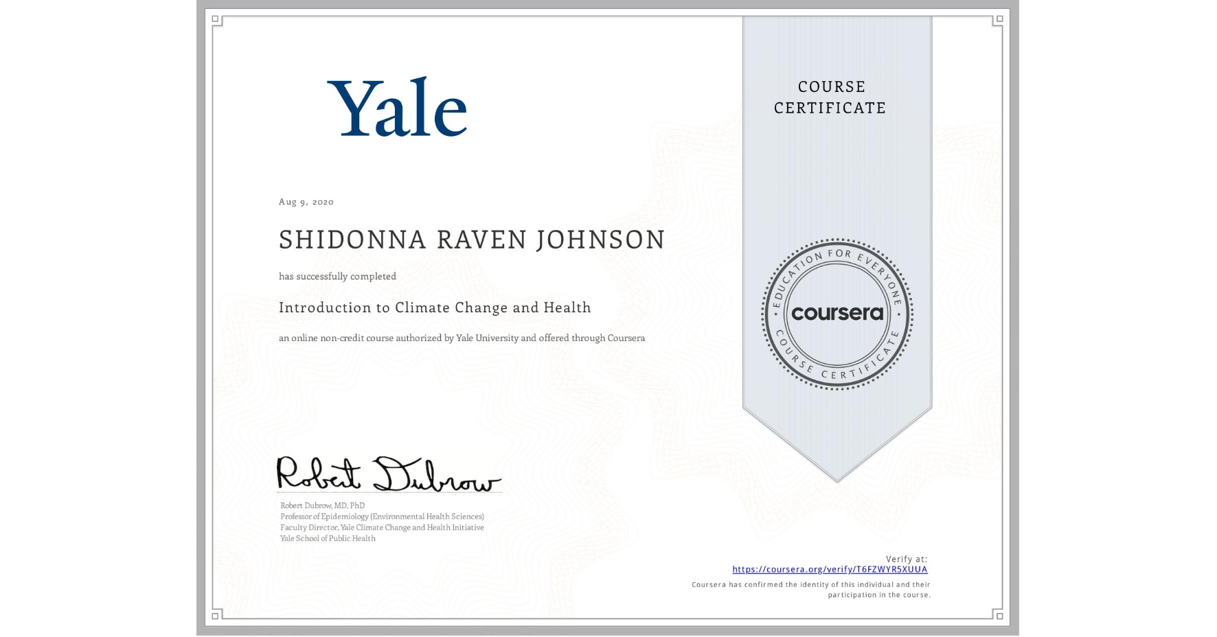 View certificate for shidonna johnson, Introduction to Climate Change and Health, an online non-credit course authorized by Yale University and offered through Coursera