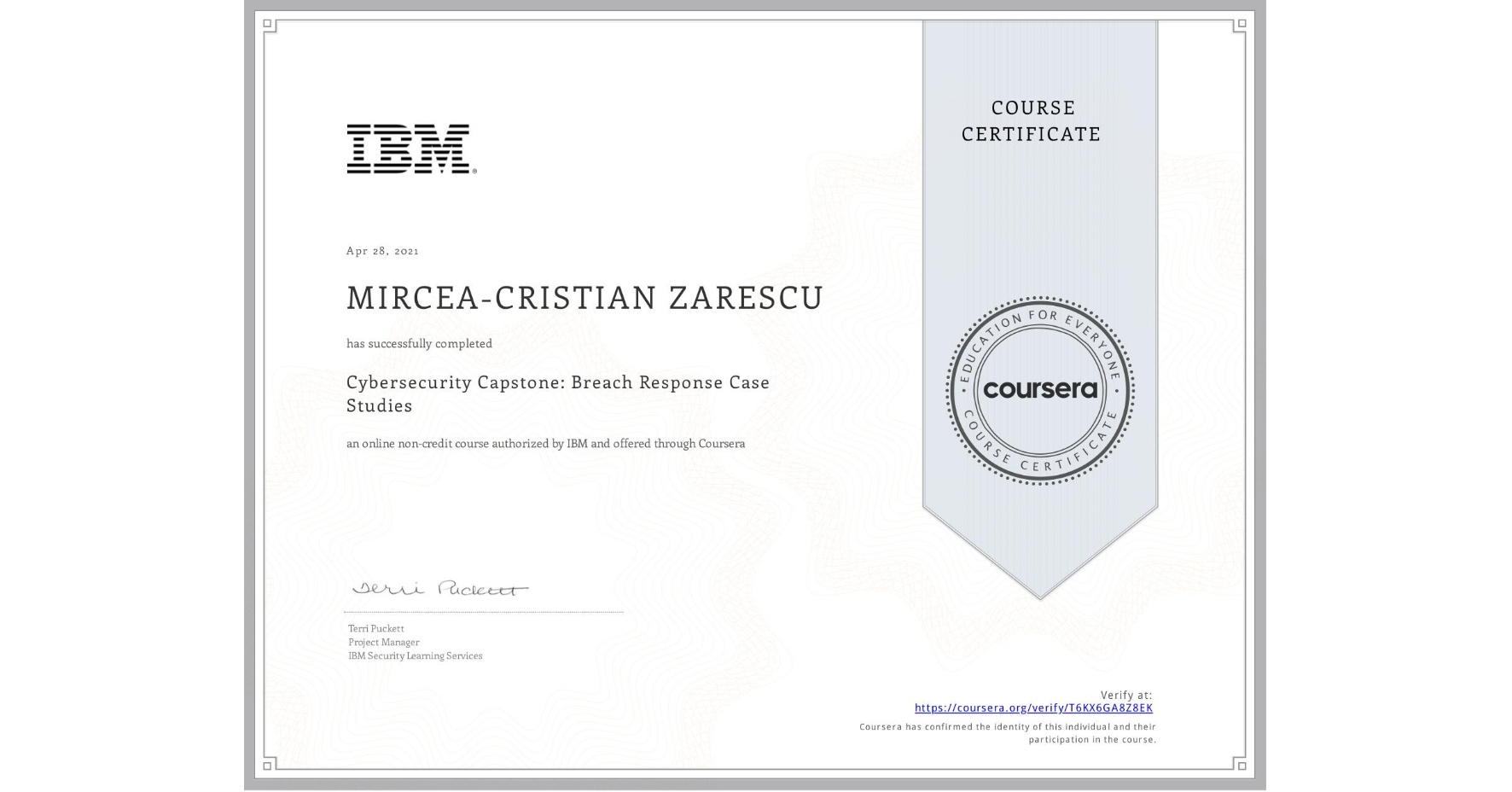 View certificate for MIRCEA-CRISTIAN ZARESCU, Cybersecurity Capstone:  Breach Response Case Studies, an online non-credit course authorized by IBM and offered through Coursera