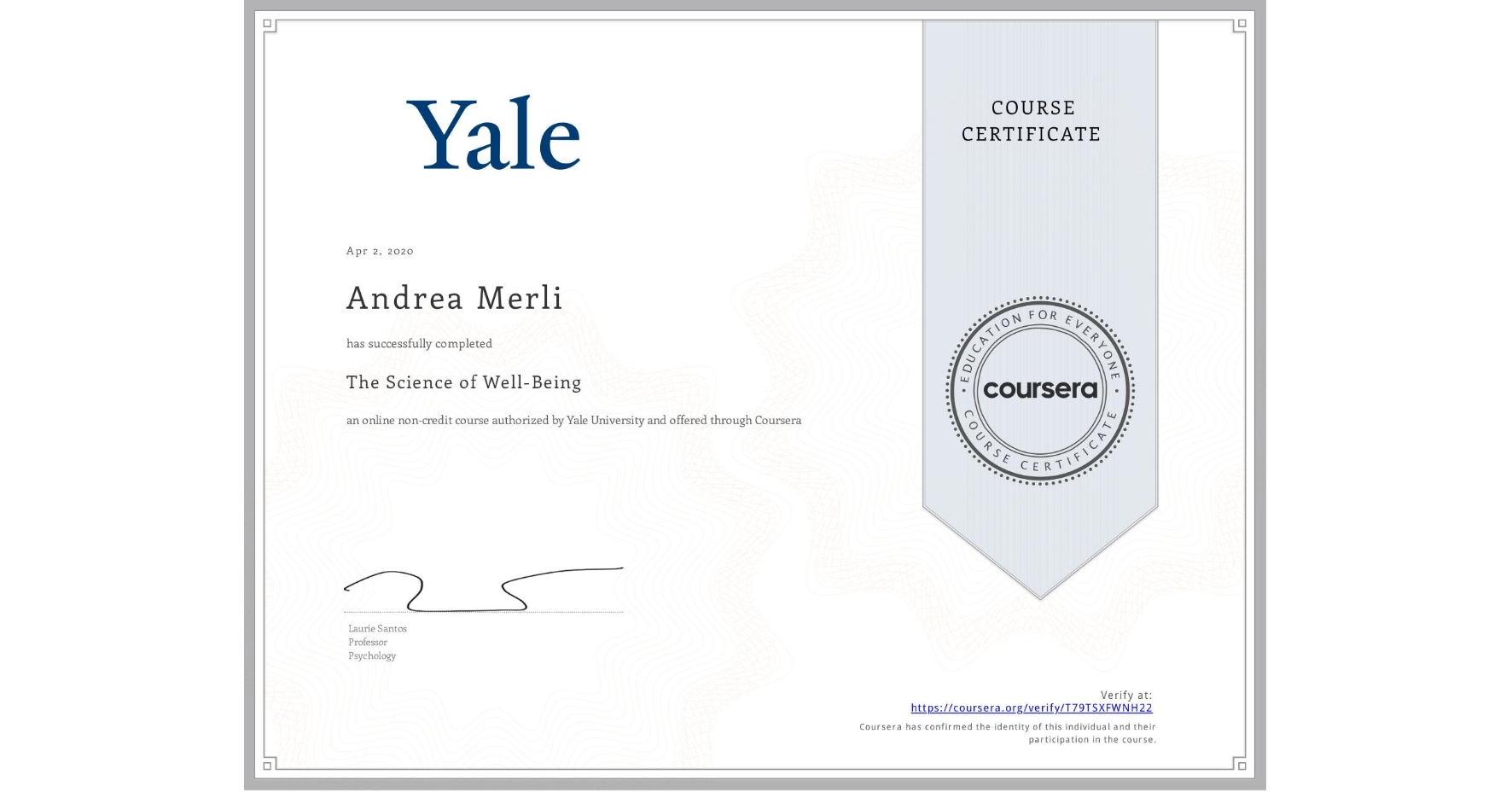 View certificate for Andrea Merli, The Science of Well-Being, an online non-credit course authorized by Yale University and offered through Coursera