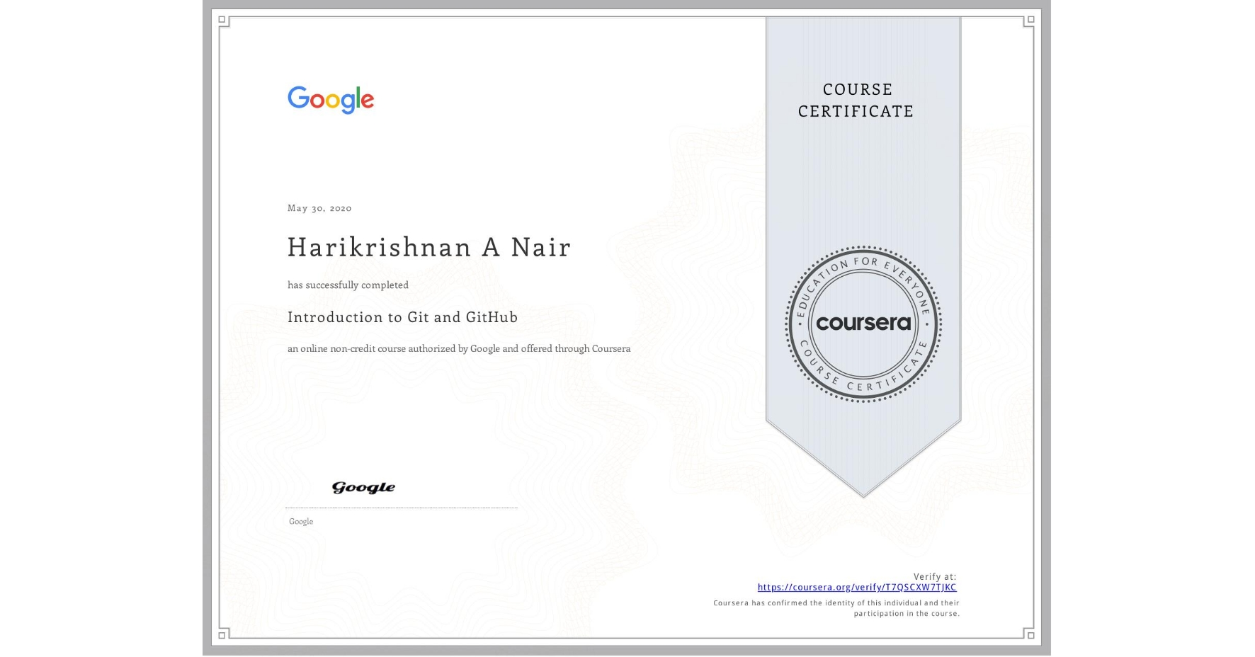 View certificate for Harikrishnan A Nair, Introduction to Git and GitHub, an online non-credit course authorized by Google and offered through Coursera