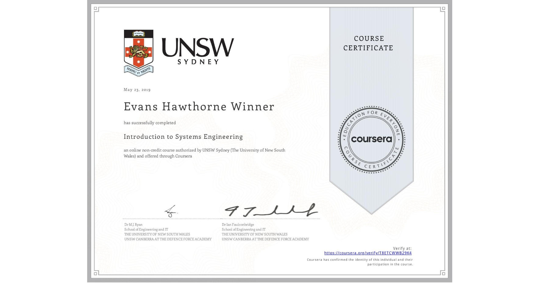 View certificate for Evans Hawthorne Winner, Introduction to Systems Engineering, an online non-credit course authorized by UNSW Sydney (The University of New South Wales) and offered through Coursera