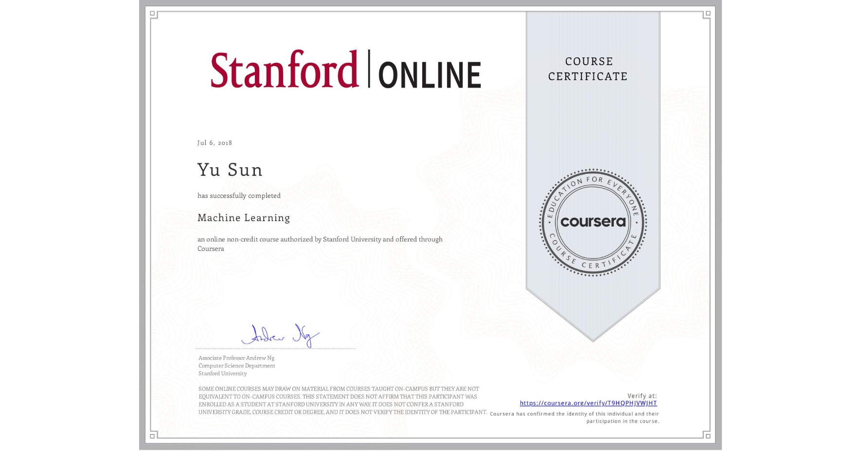 View certificate for Yu Sun, Machine Learning, an online non-credit course authorized by Stanford University and offered through Coursera