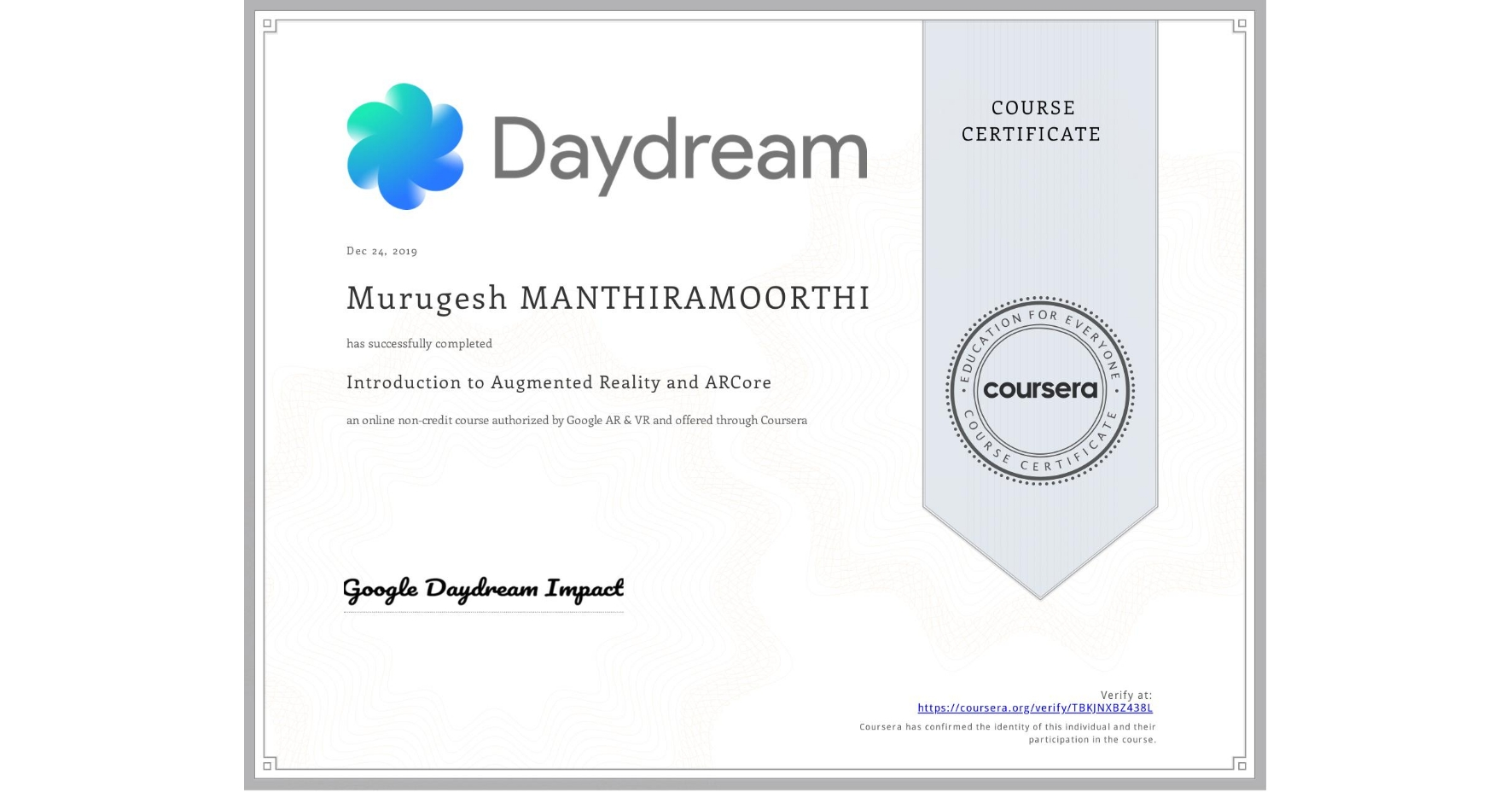 View certificate for Murugesh Manthiramoorthi, Introduction to Augmented Reality and ARCore, an online non-credit course authorized by Google AR & VR and offered through Coursera