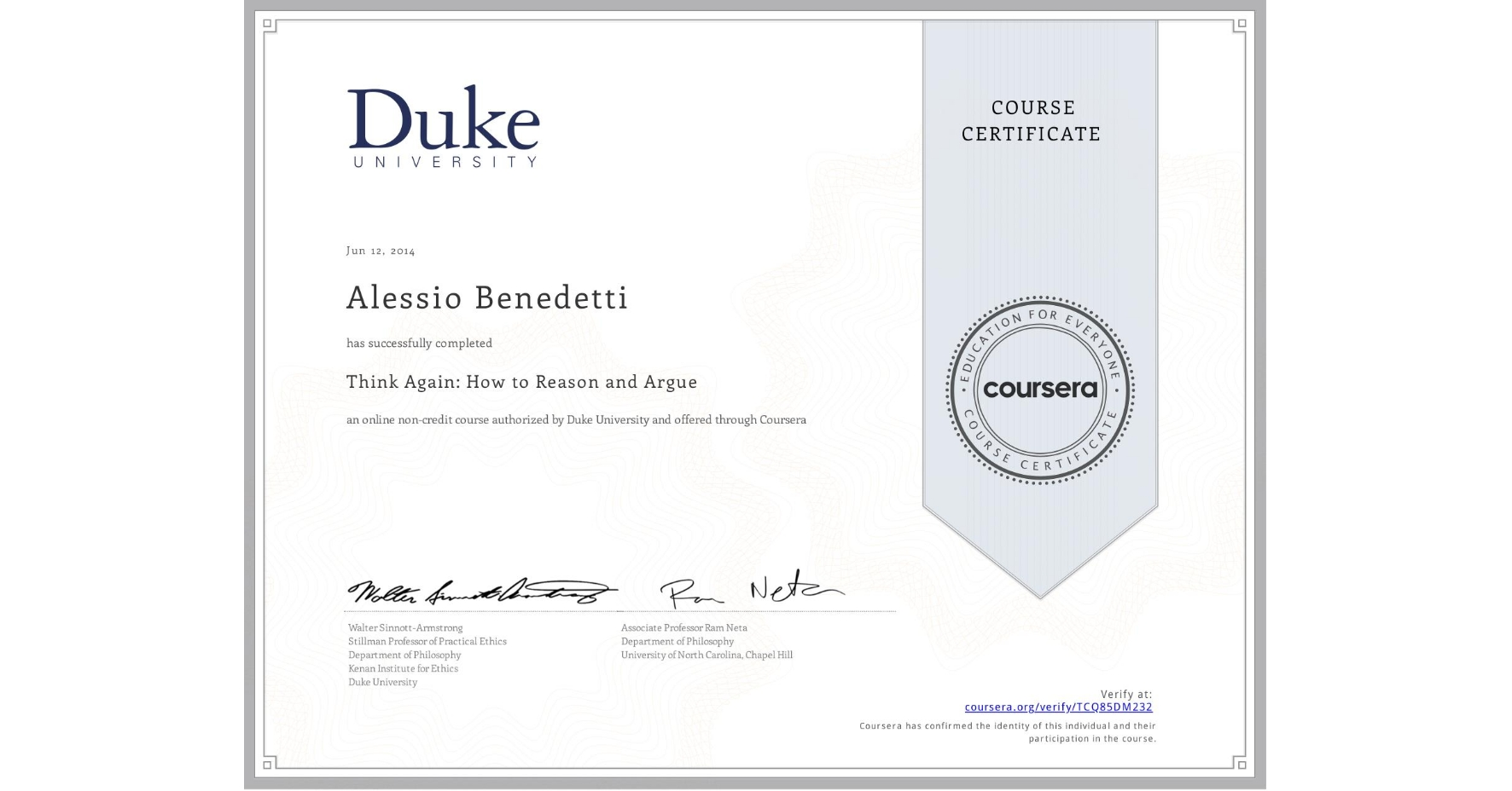 View certificate for Alessio Benedetti, Think Again: How to Reason and Argue, an online non-credit course authorized by Duke University and offered through Coursera